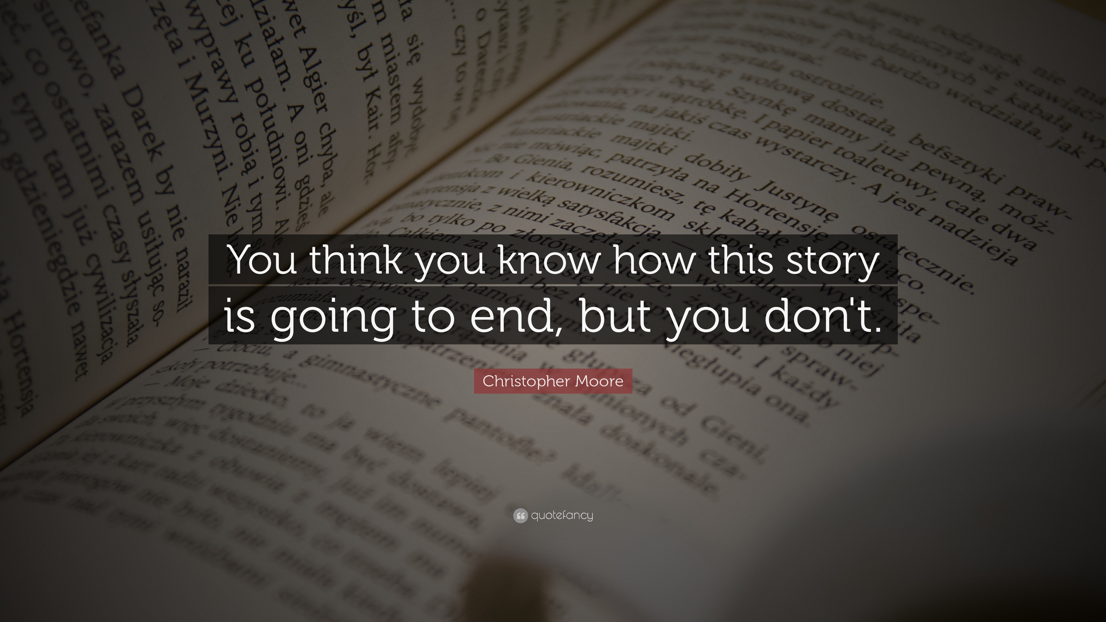 Christopher Moore Quote You Think You Know How This Story Is Going