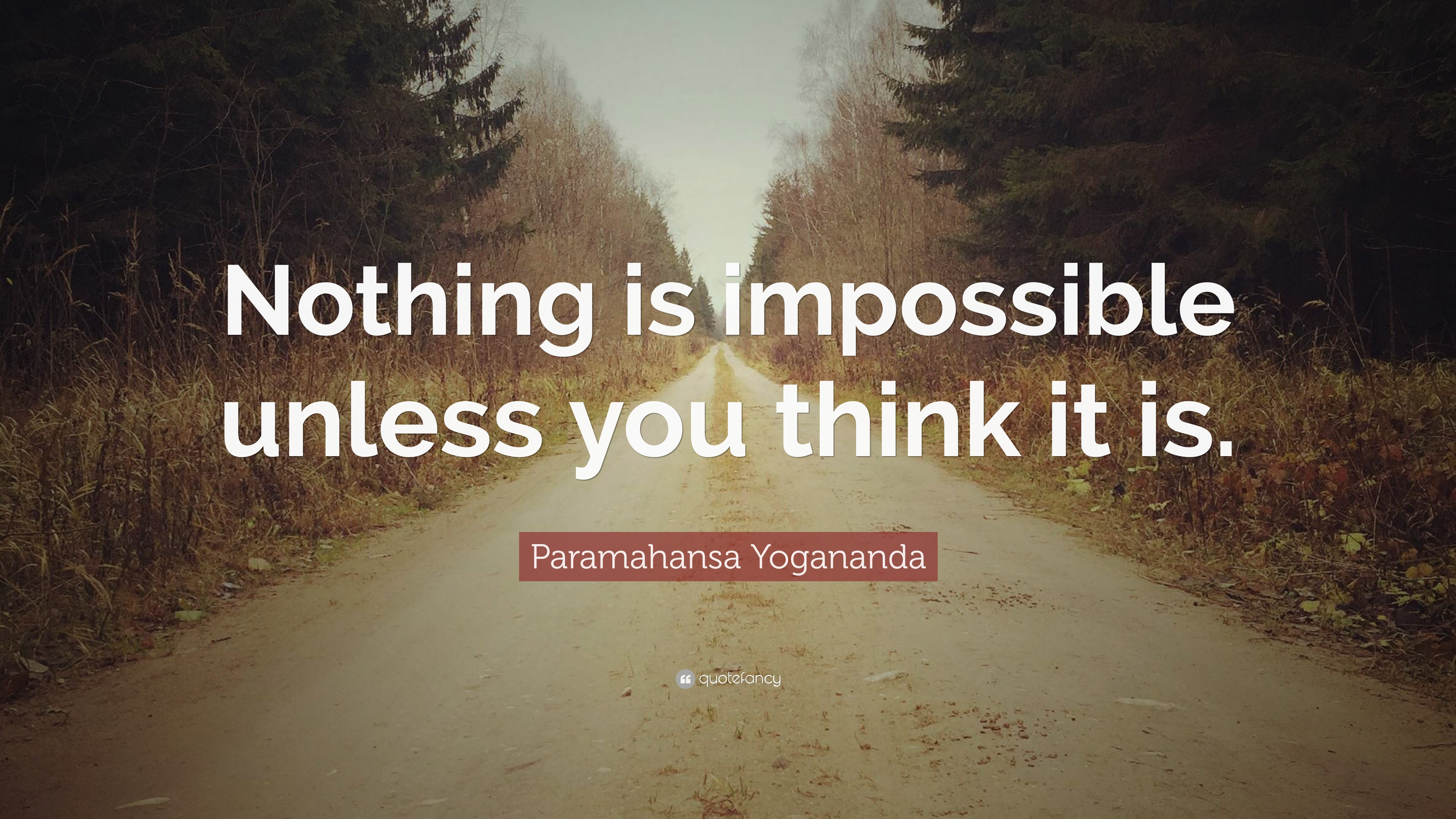 "Impossible Is Nothing Quote Paramahansa Yogananda Quote ""Nothing Is Impossible Unless You"