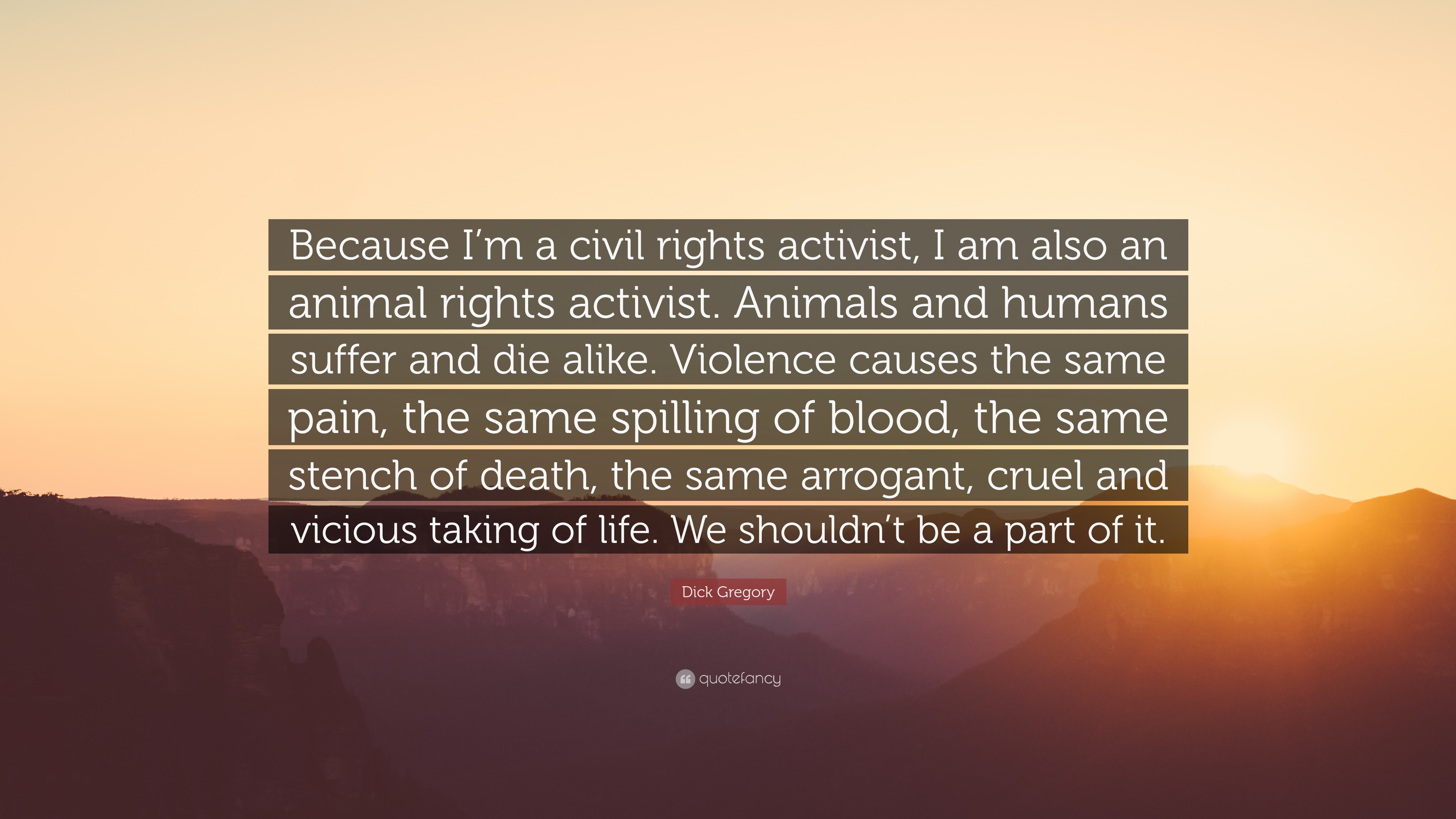 """Animal Rights Quotes Dick Gregory Quote """"Because I'm A Civil Rights Activist I Am"""