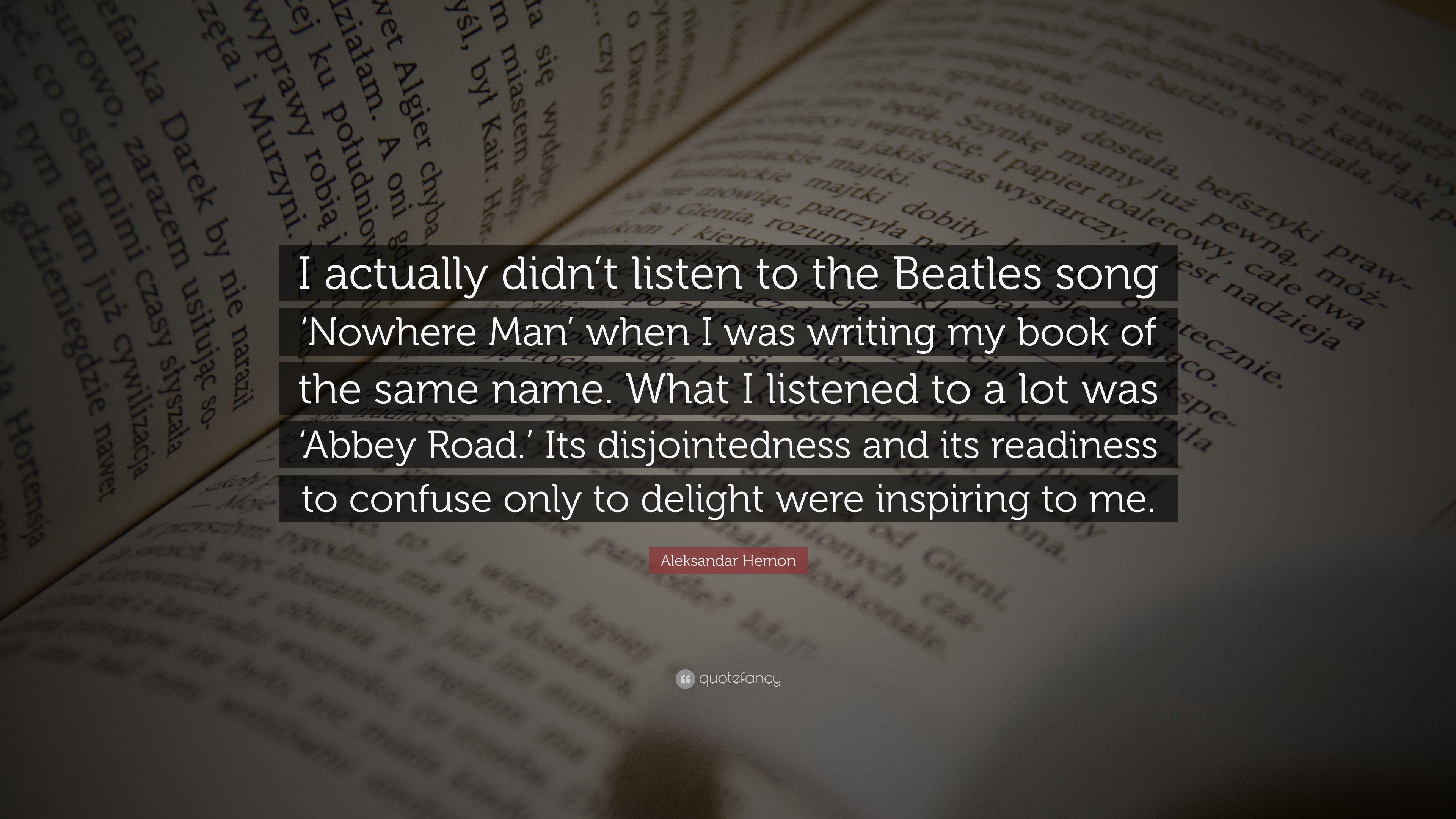 The Beatles Quotes | Aleksandar Hemon Quote I Actually Didn T Listen To The Beatles