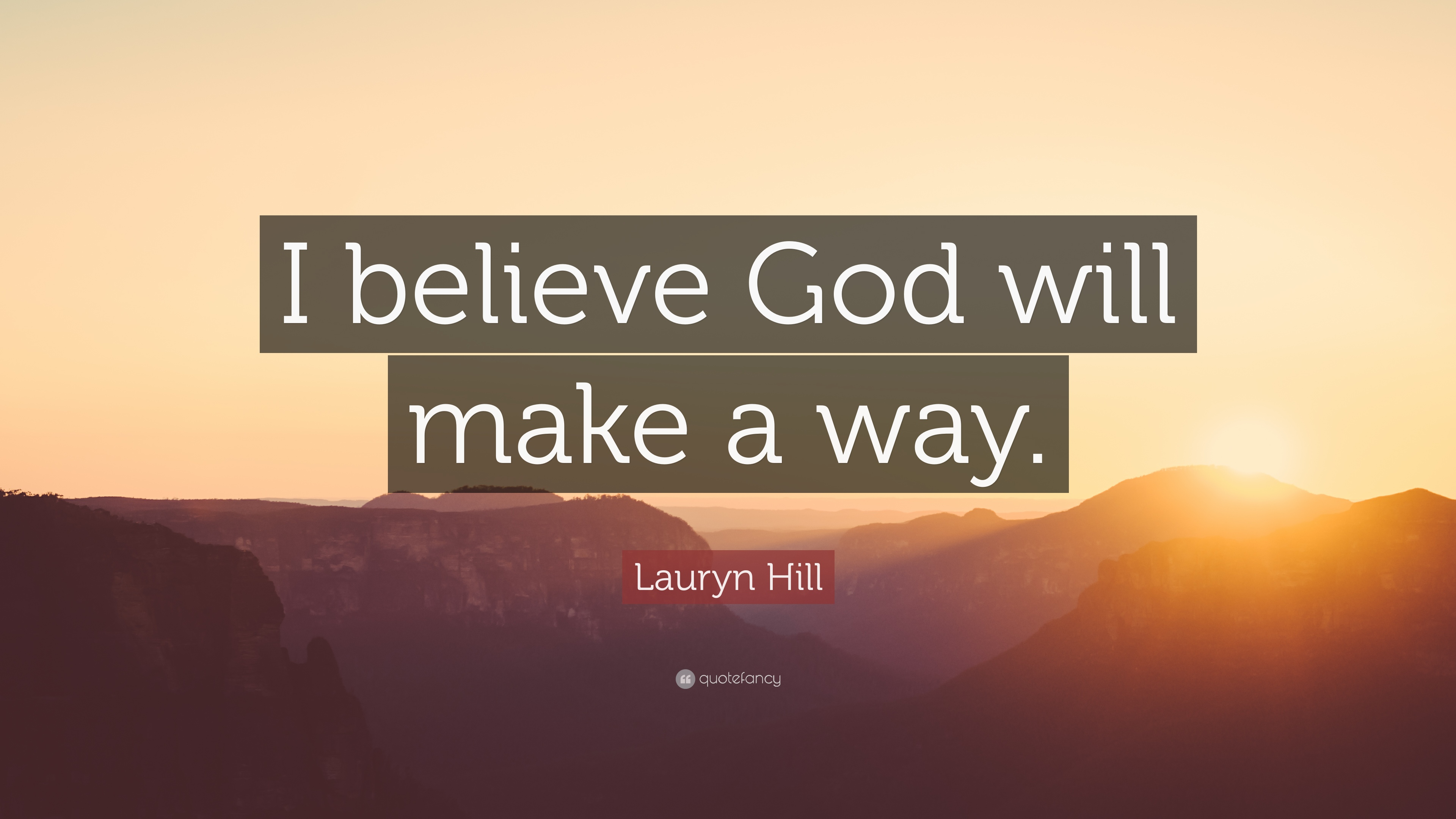 Lauryn Hill Quote I Believe God Will Make A Way 12 Wallpapers