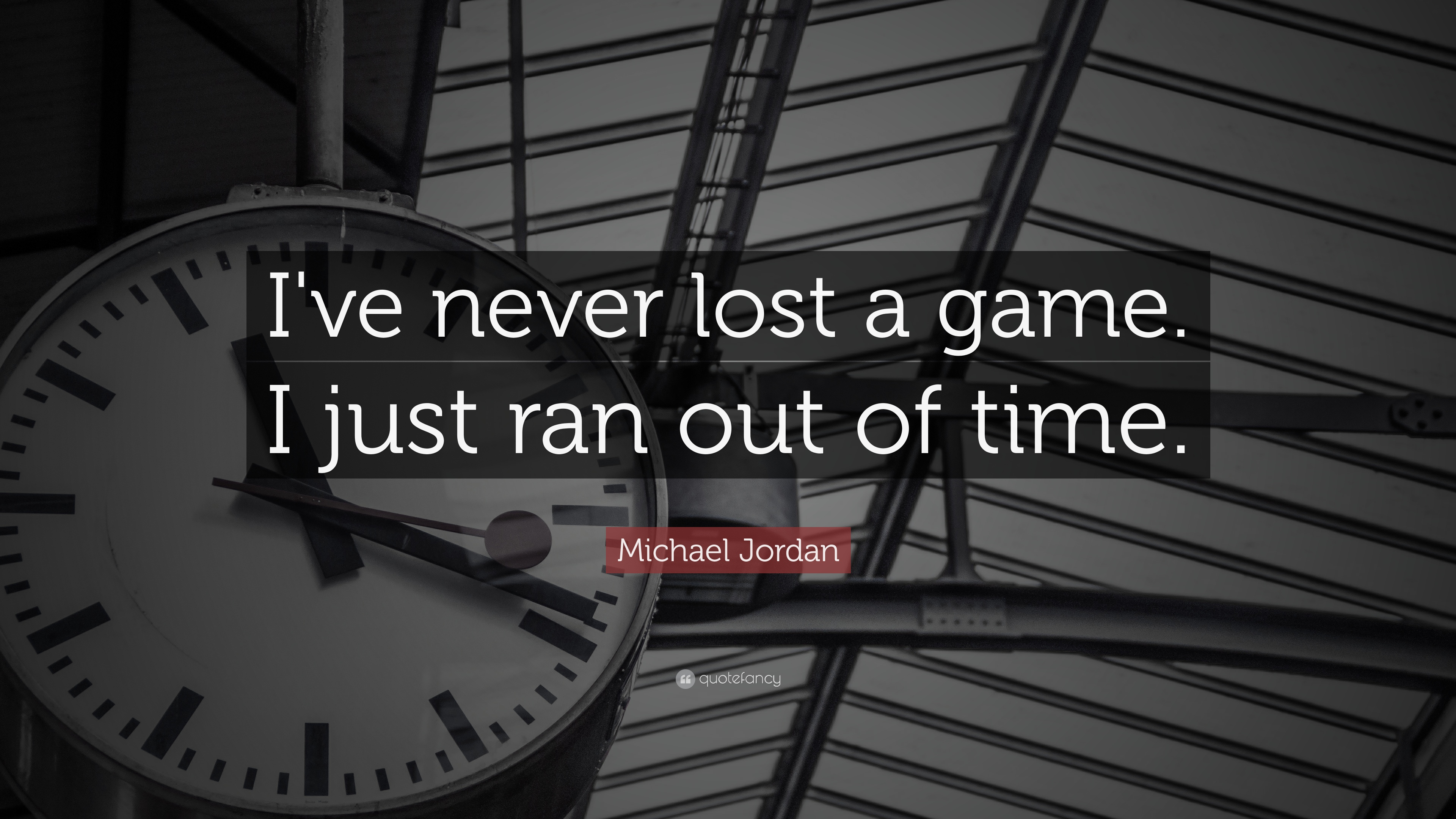 "Quotes By Michael Jordan Michael Jordan Quote ""I've Never Lost A Gamei Just Ran Out Of"