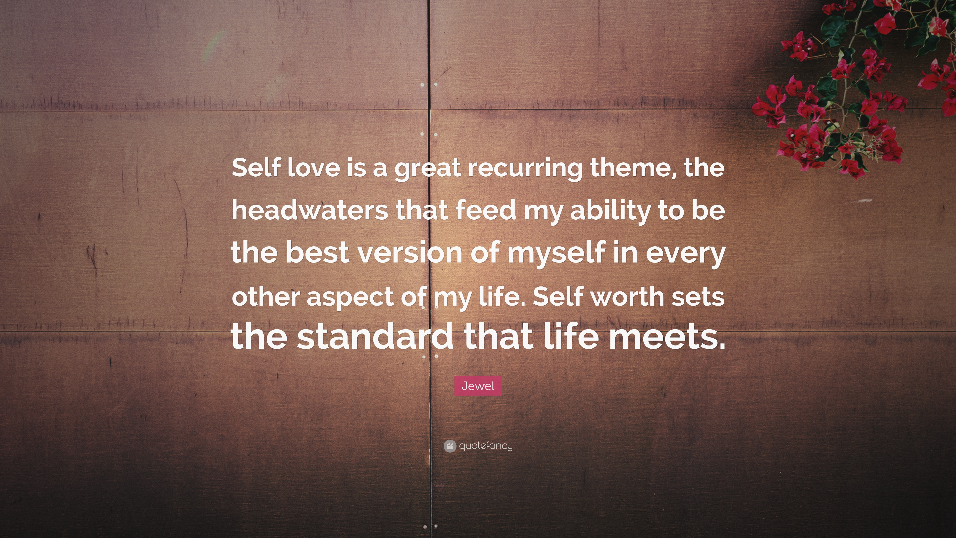 Jewel Quote Self Love Is A Great Recurring Theme The Headwaters
