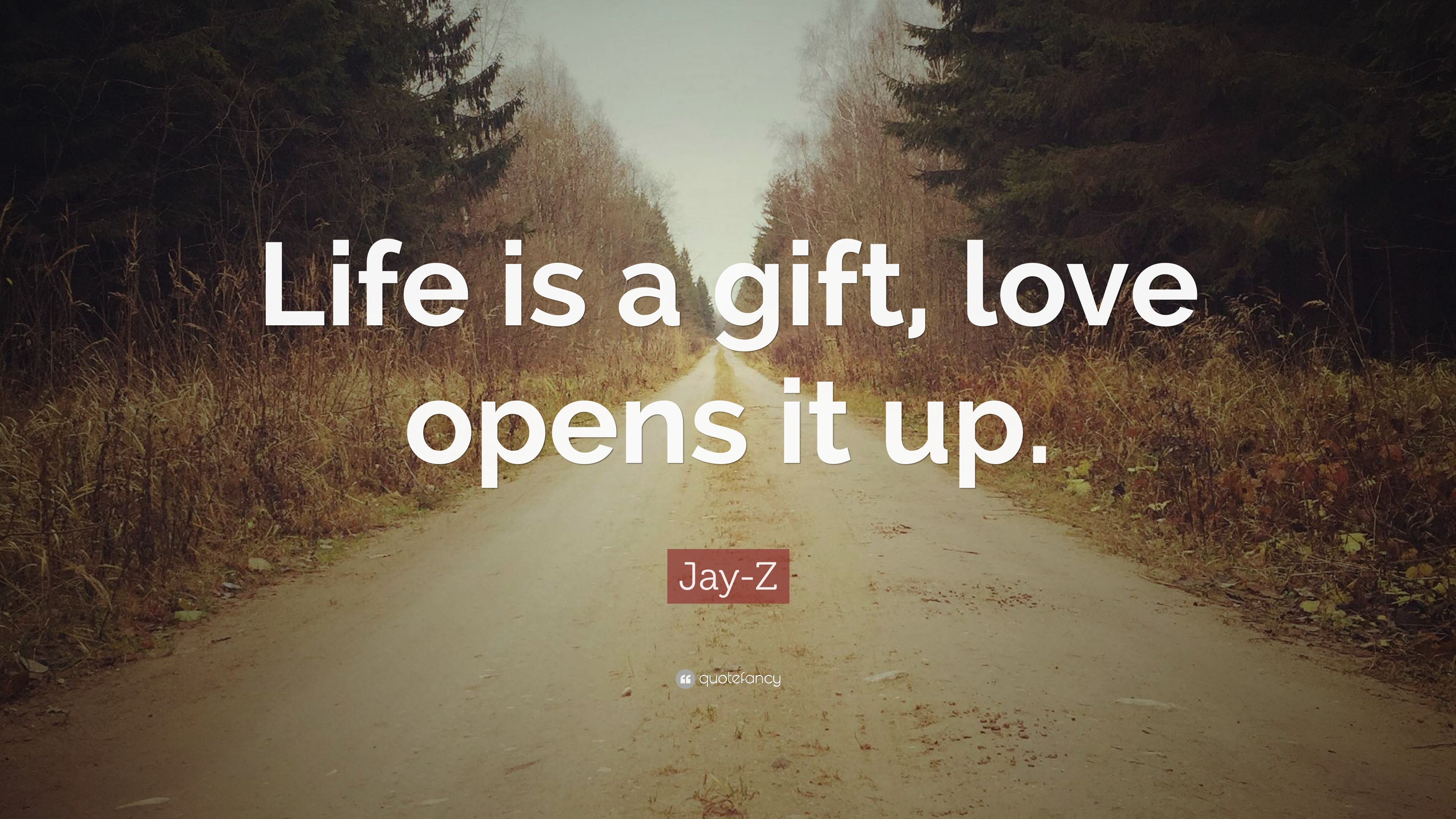 Jay Z Quote Life Is A Gift Love Opens It Up 10 Wallpapers