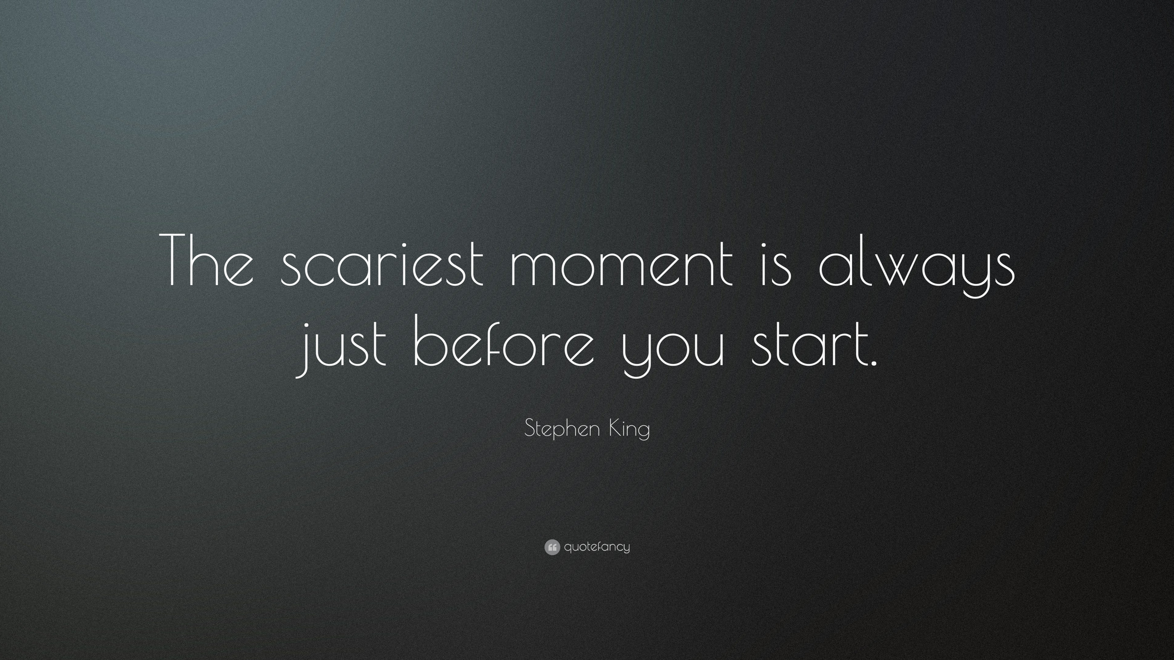 "Stephen King Quote: ""The Scariest Moment Is Always Just"