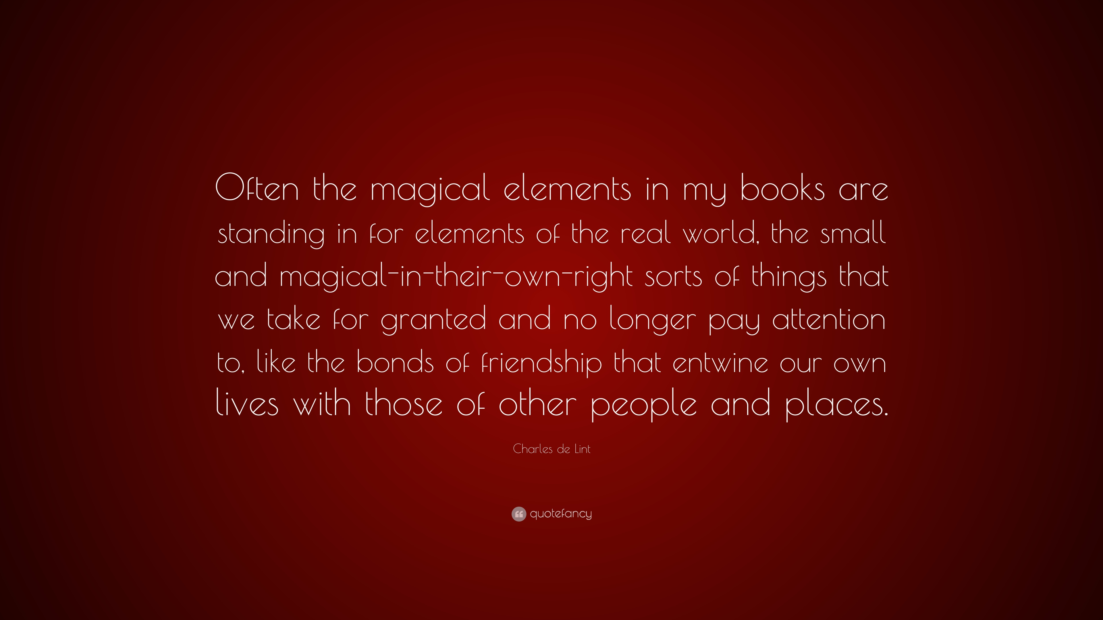 charles de lint quote often the magical elements in my books are
