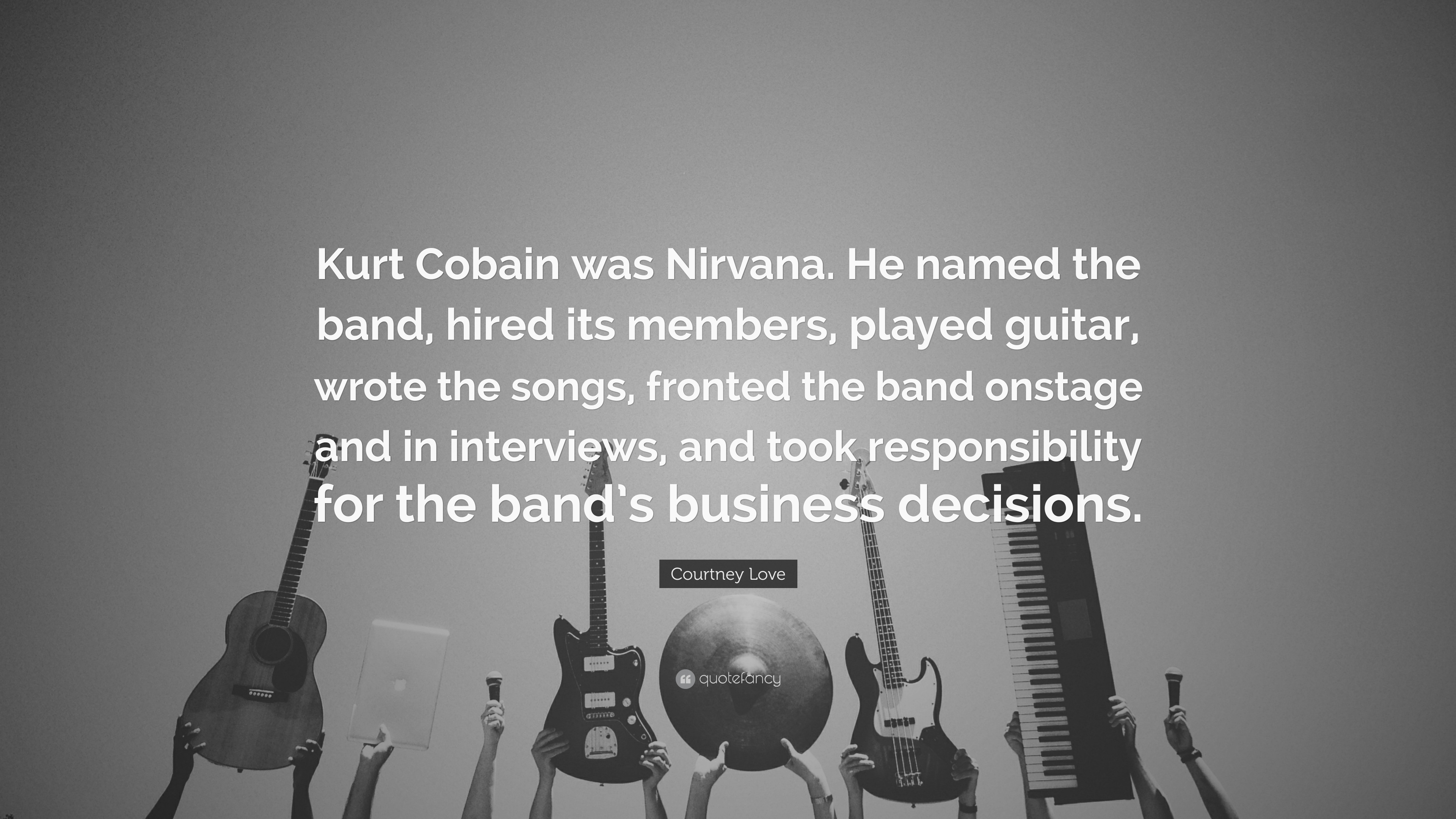 Top Wallpaper Love Guitar - 686315-Courtney-Love-Quote-Kurt-Cobain-was-Nirvana-He-named-the-band  Collection_25597.jpg