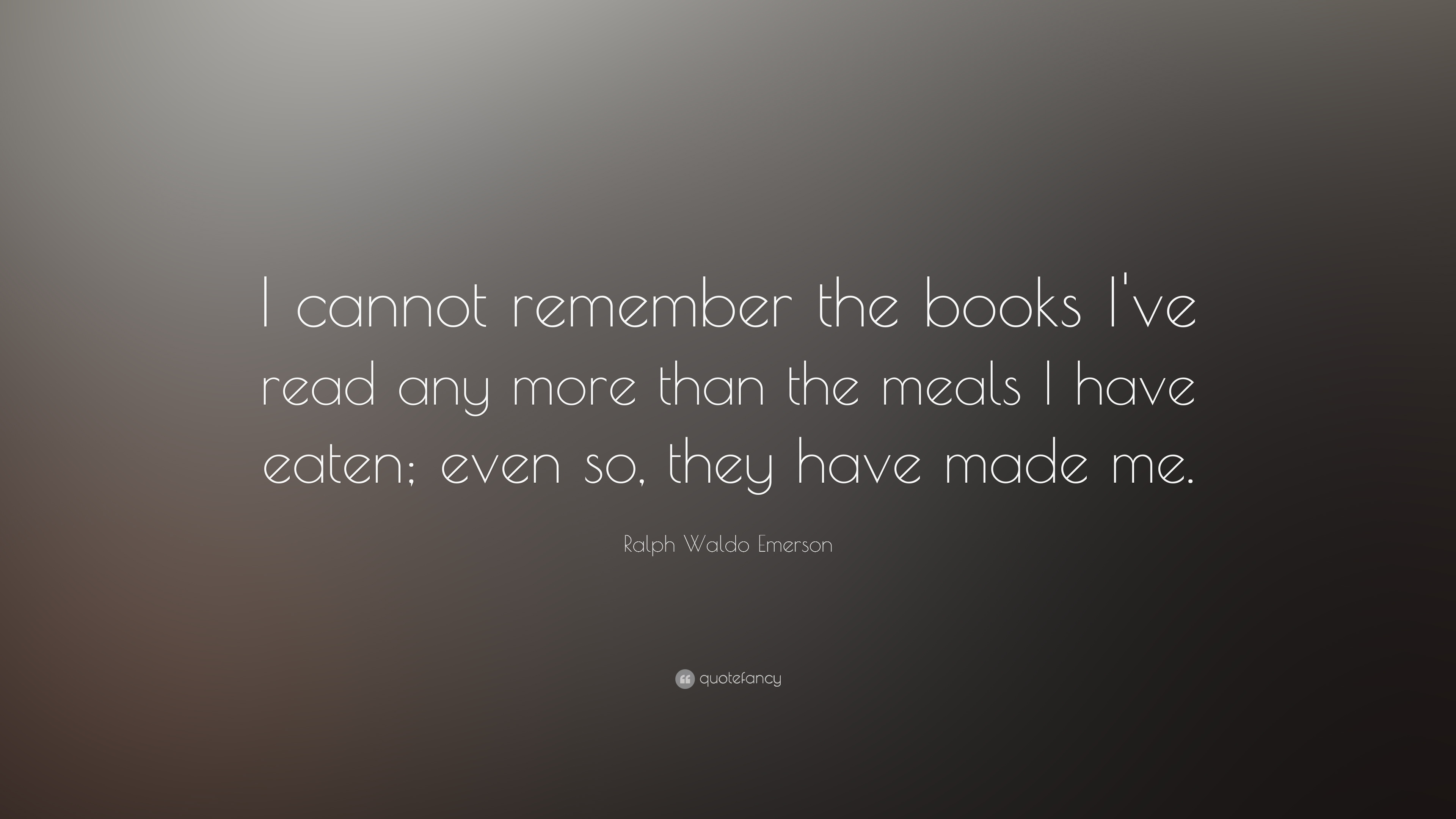 Marvelous Ralph Waldo Emerson Quote: U201cI Cannot Remember The Books Iu0027ve Read Any