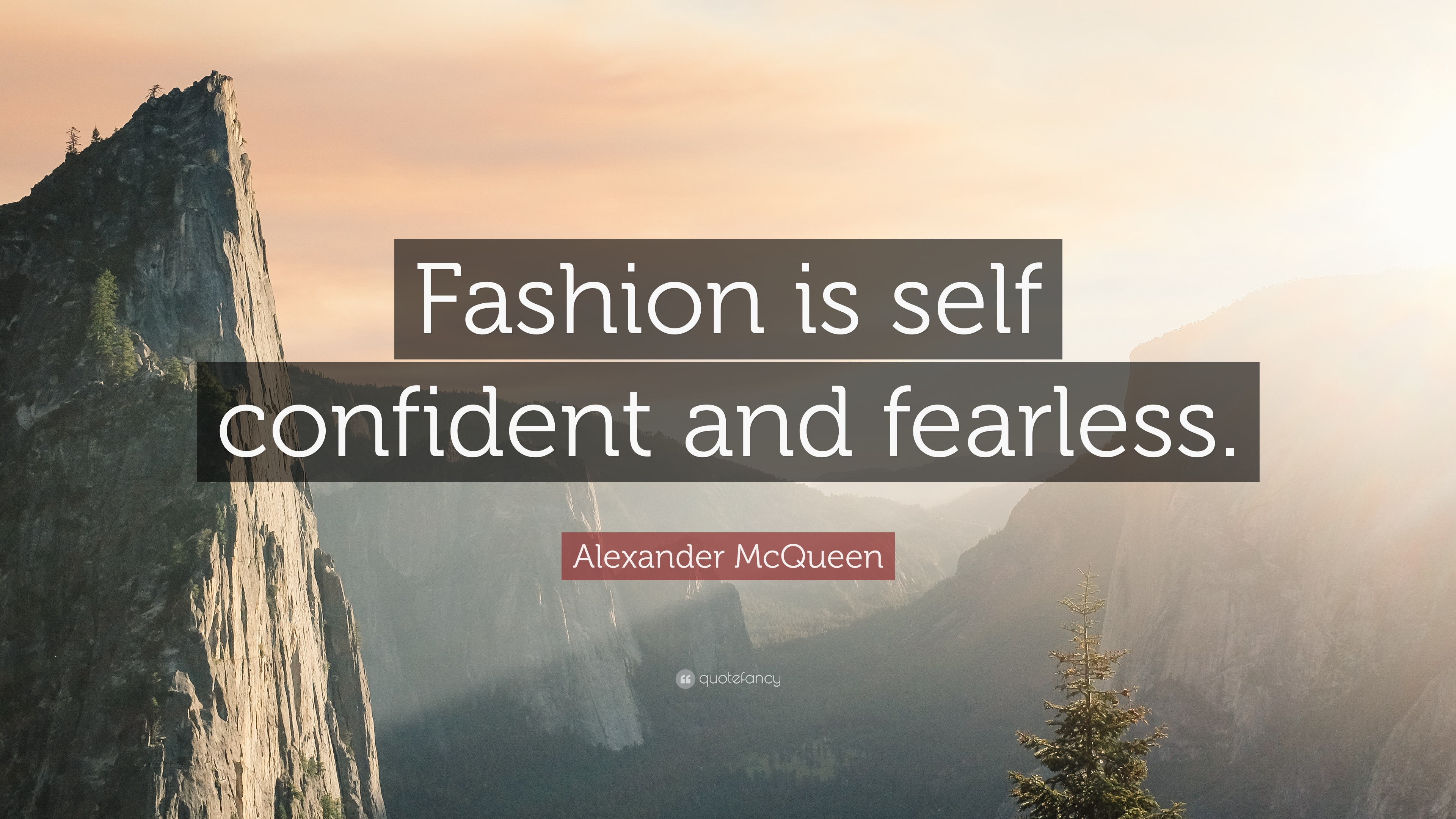 """Alexander McQueen Quote: """"Fashion is self confident and ..."""