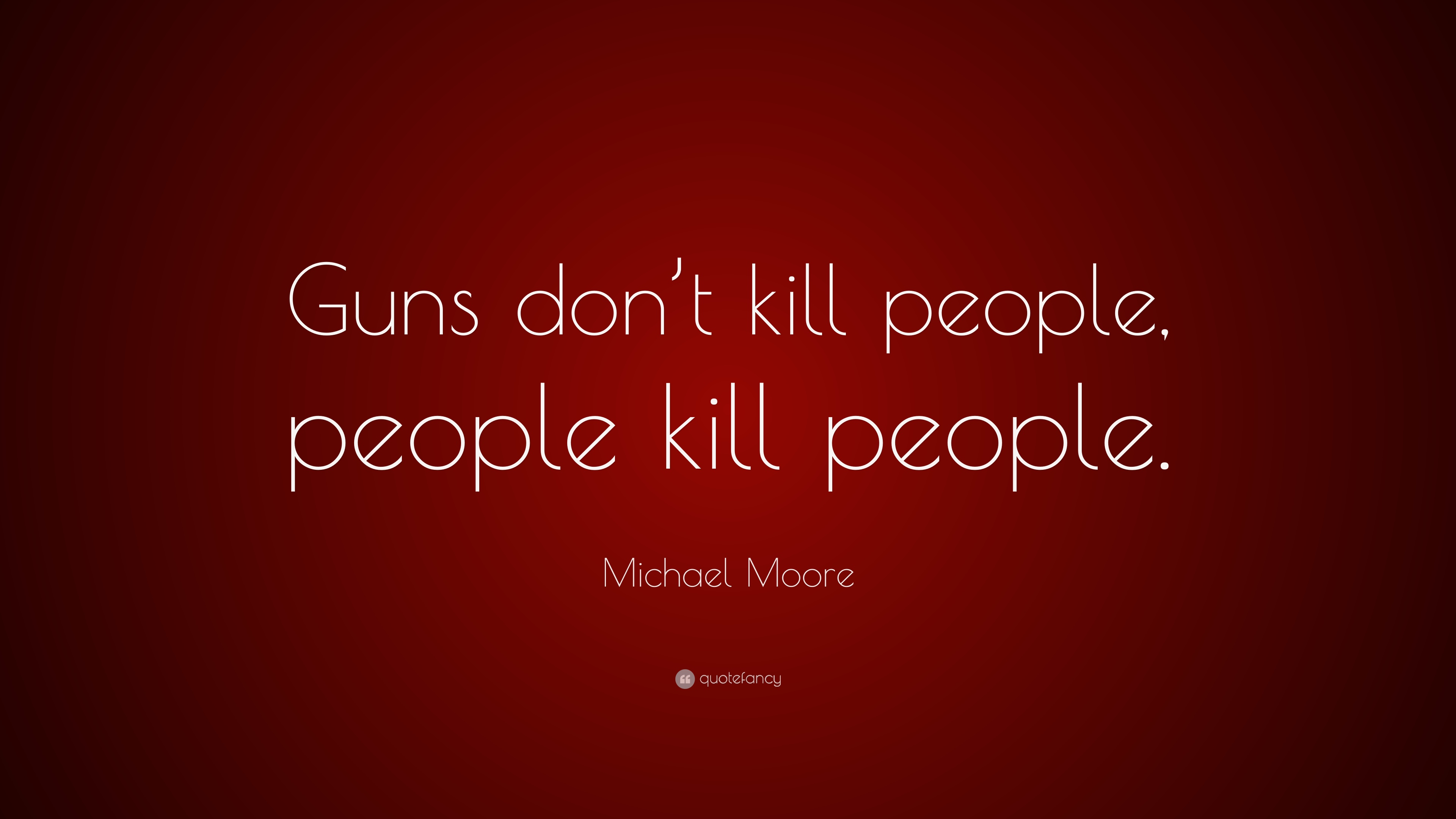 "people kill people 22022018 evil doesn't kill people – guns kill people blaming mass shootings on ""evil"" is just an excuse to do nothing about guns."