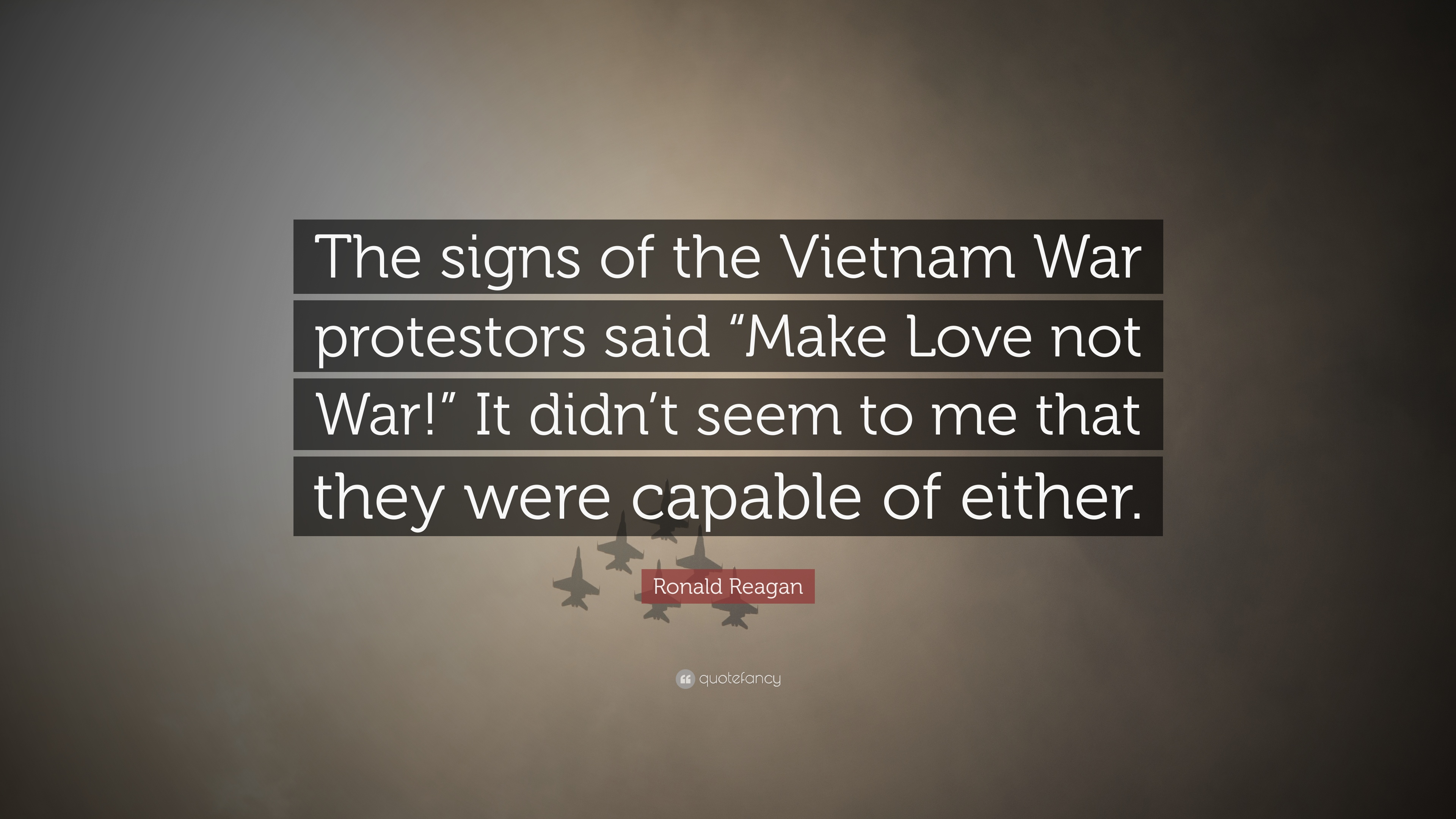 "Ronald Reagan Love Quotes Ronald Reagan Quote ""The Signs Of The Vietnam War Protestors Said"