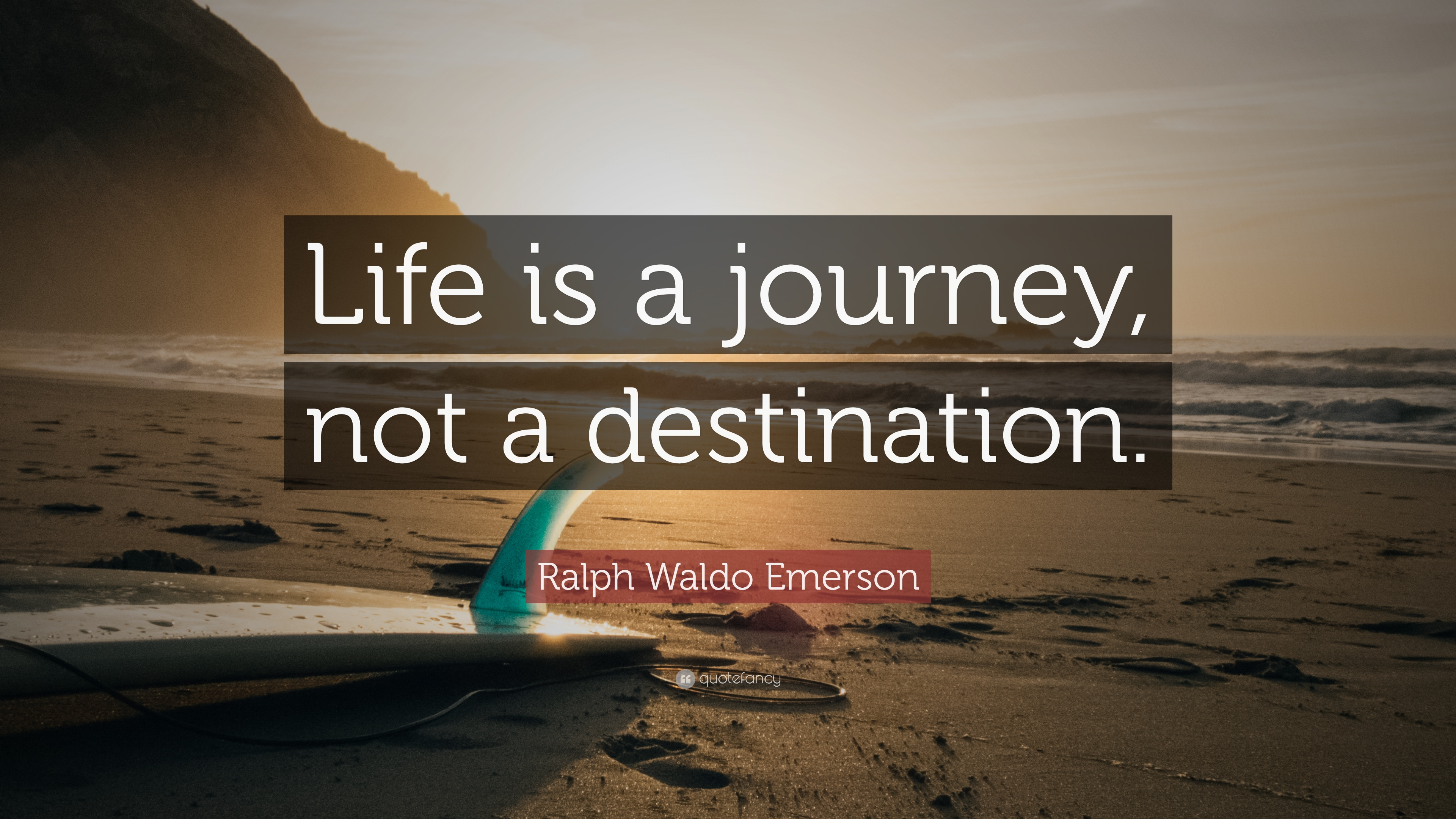 "Quotes Journey Ralph Waldo Emerson Quote ""Life Is A Journey Not A Destination"