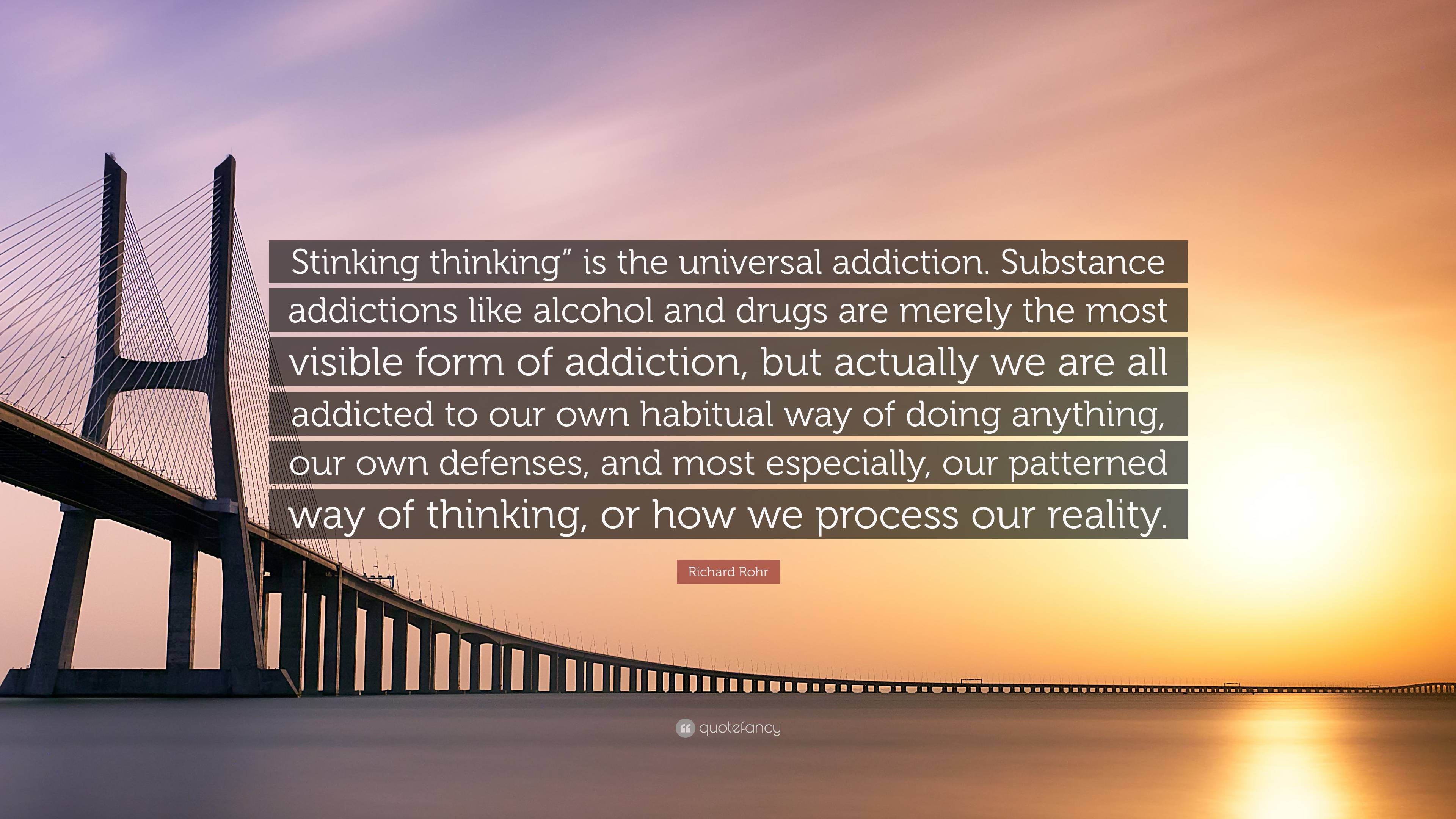Richard Rohr Quote: Stinking thinking is the universal