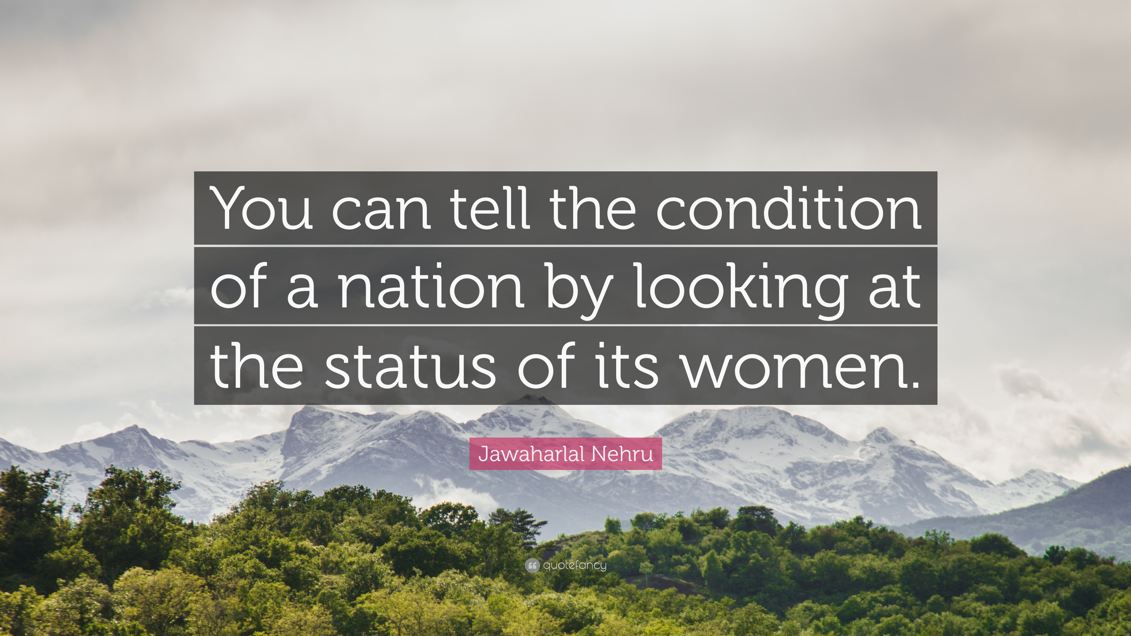 "Women Quotes Jawaharlal Nehru Quote ""You Can Tell The Condition Of A Nation."
