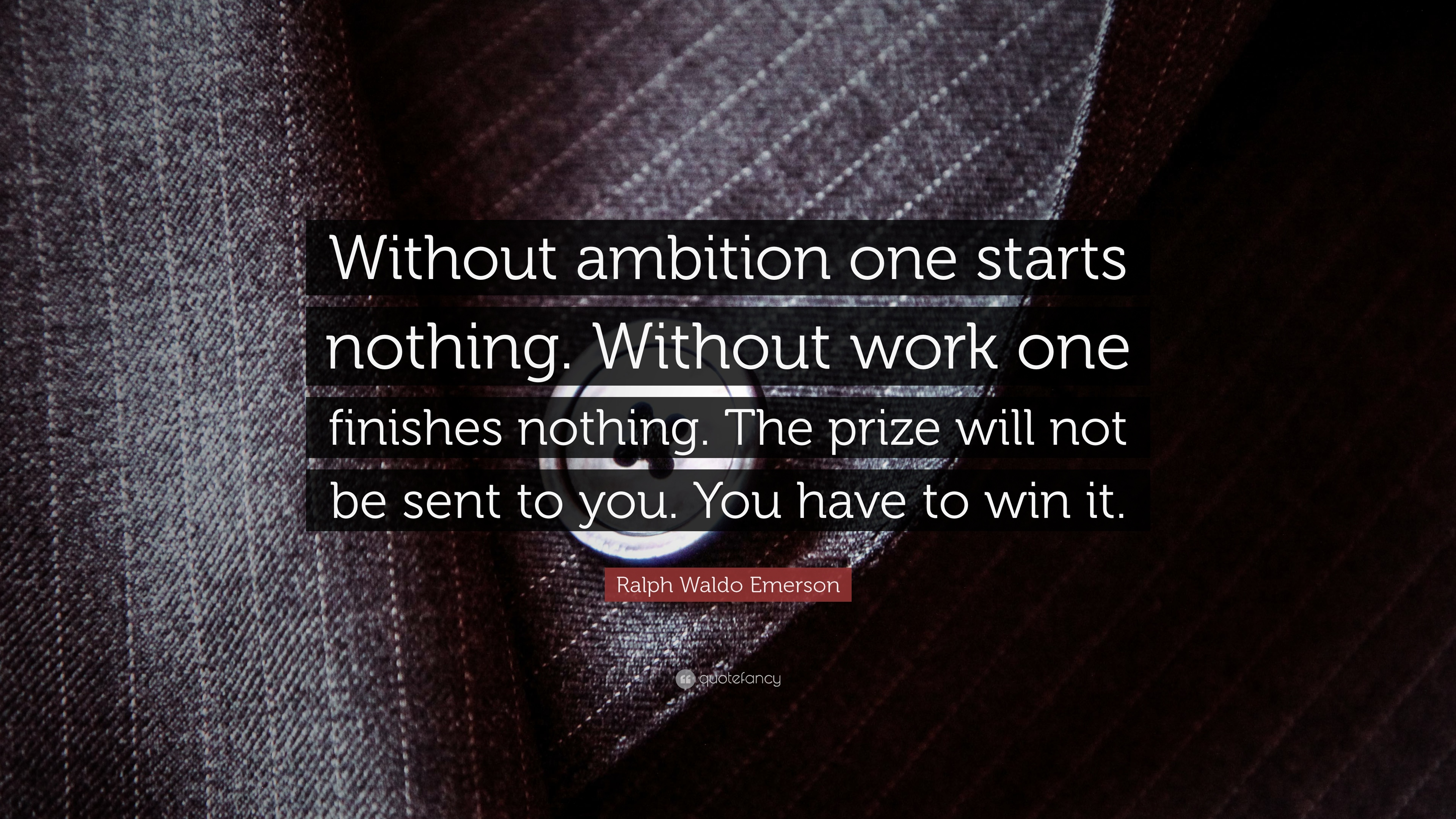 """Ralph Waldo Emerson Quote: """"Without Ambition One Starts"""