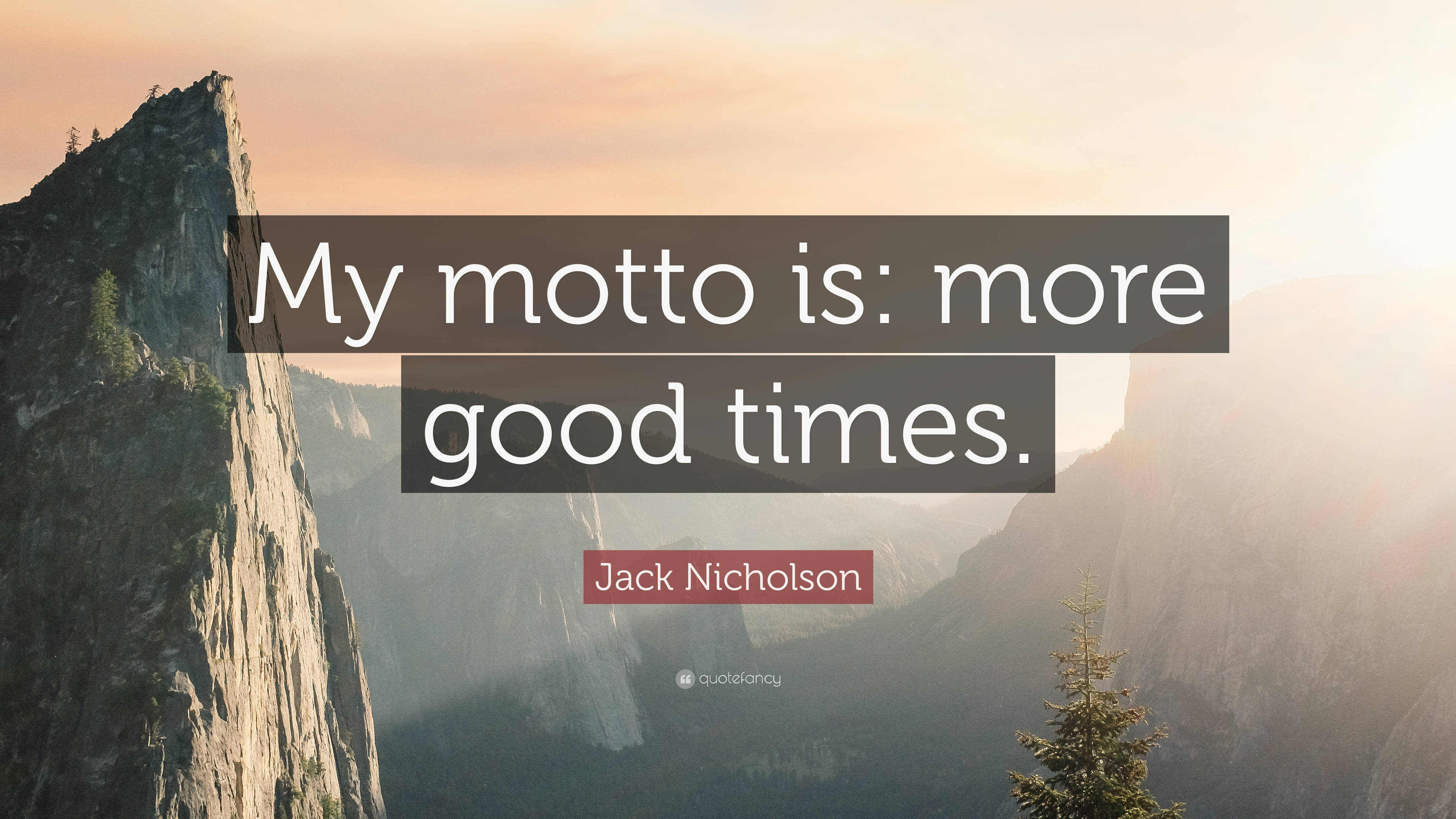 Jack Nicholson Quote My Motto Is More Good Times 9 Wallpapers