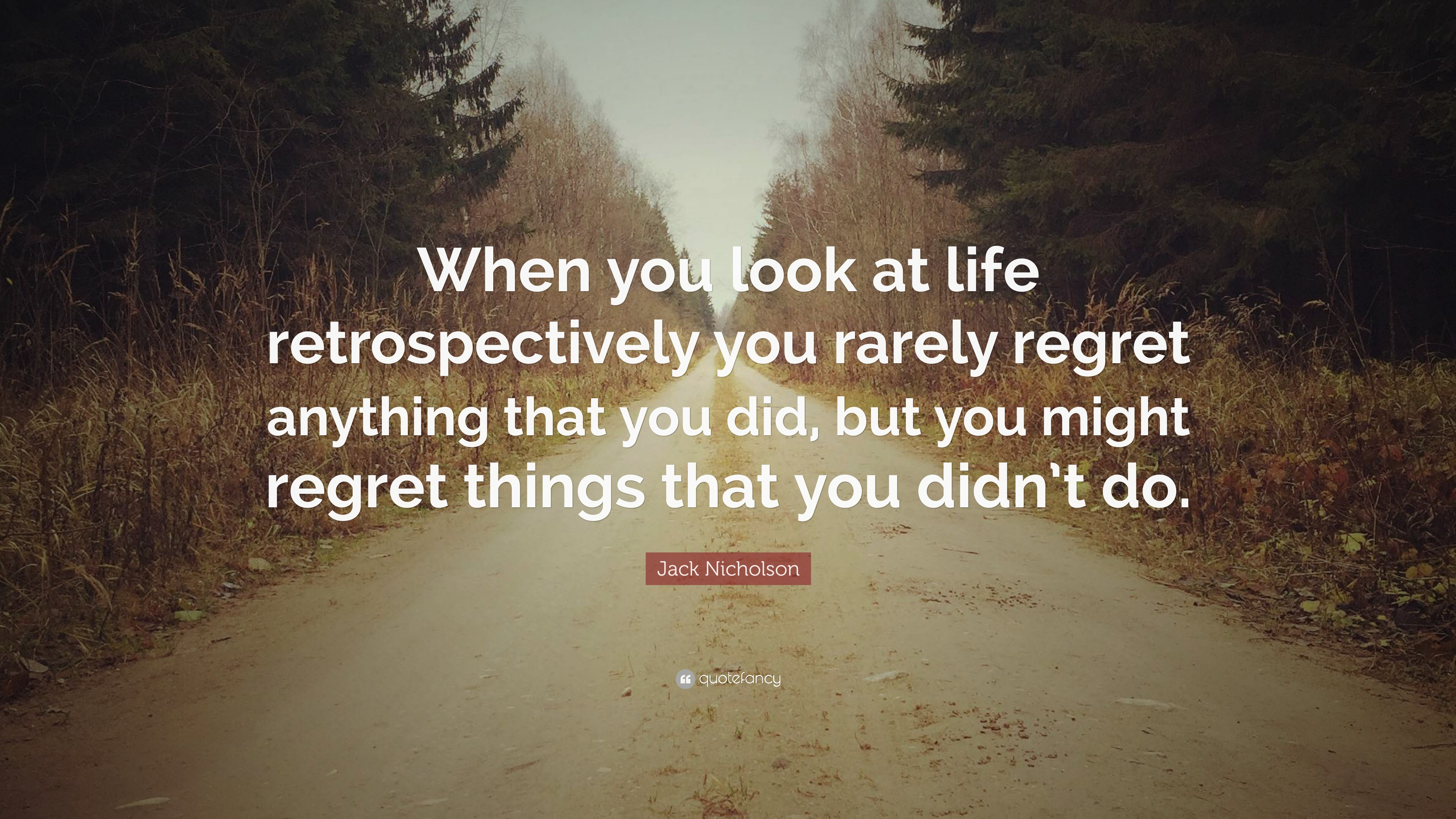 """Jack Nicholson Quote: """"When you look at life retrospectively ..."""