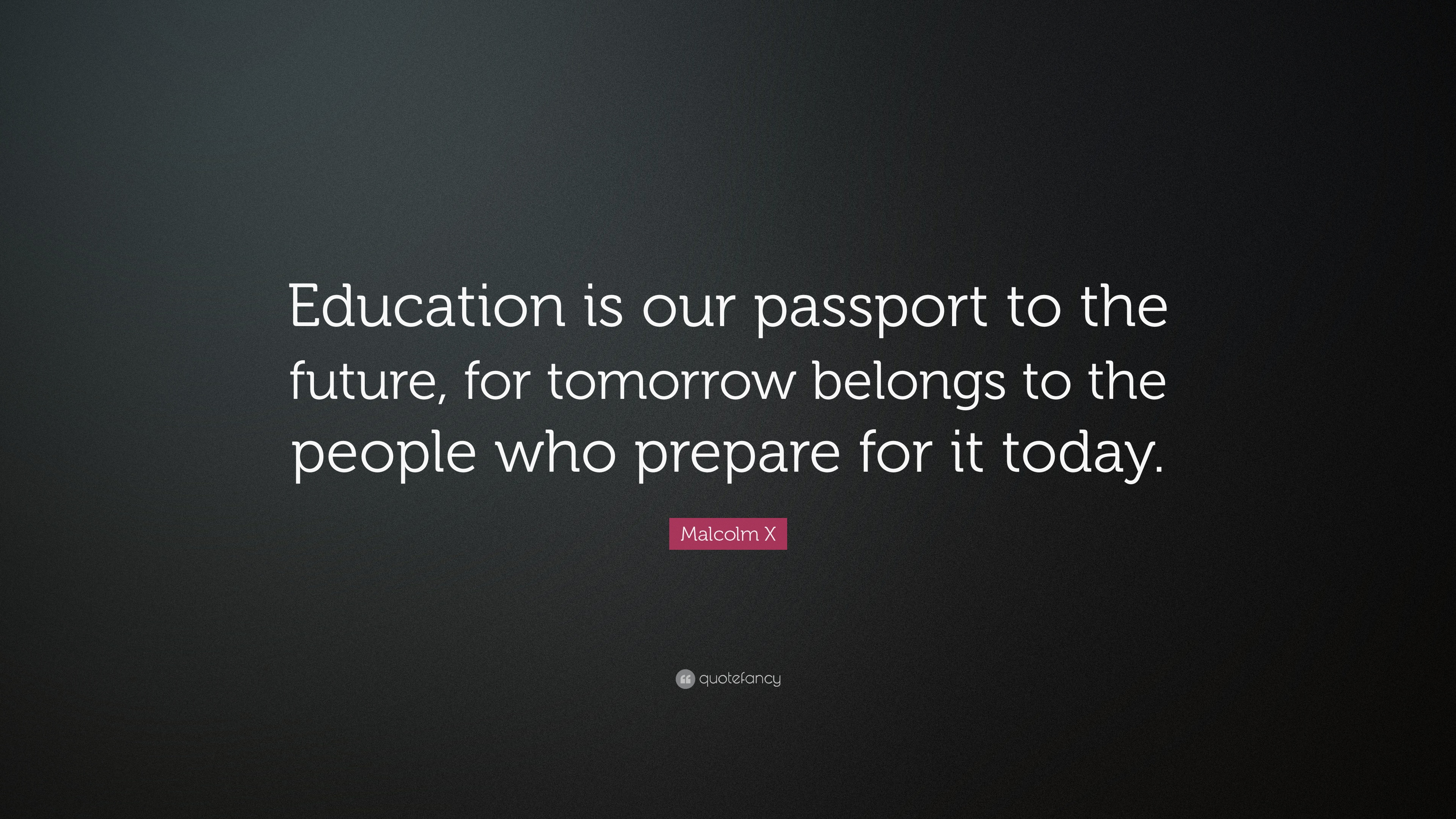 Malcolm x Quotes Education is The Passport to The Future Malcolm x Quote Education is