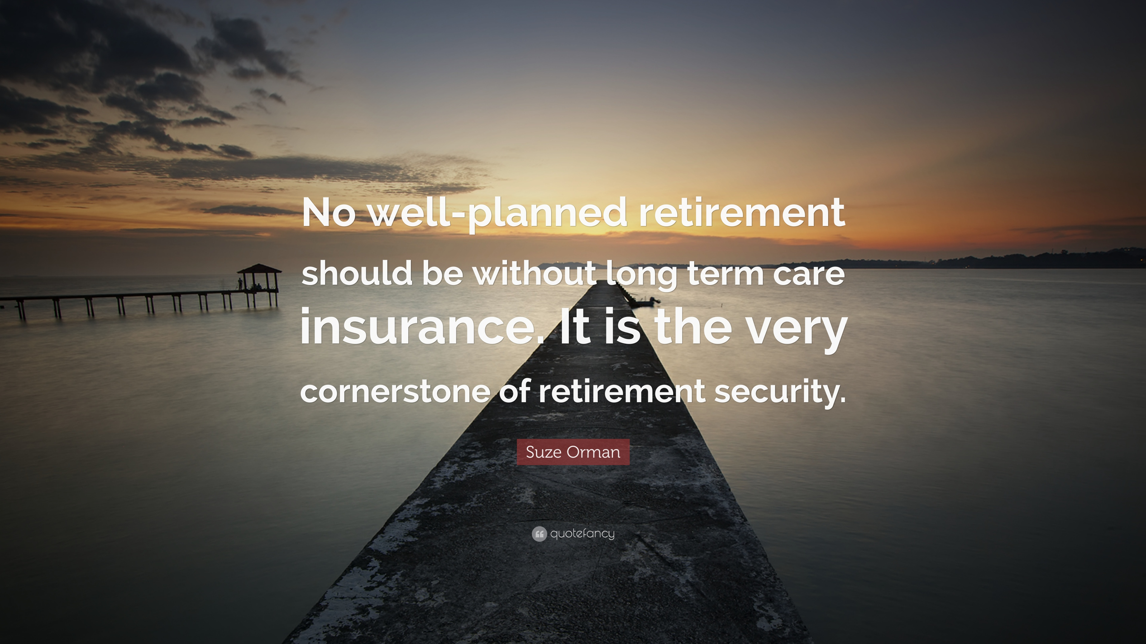 """Suze Orman Quote: """"No well-planned retirement should be ..."""