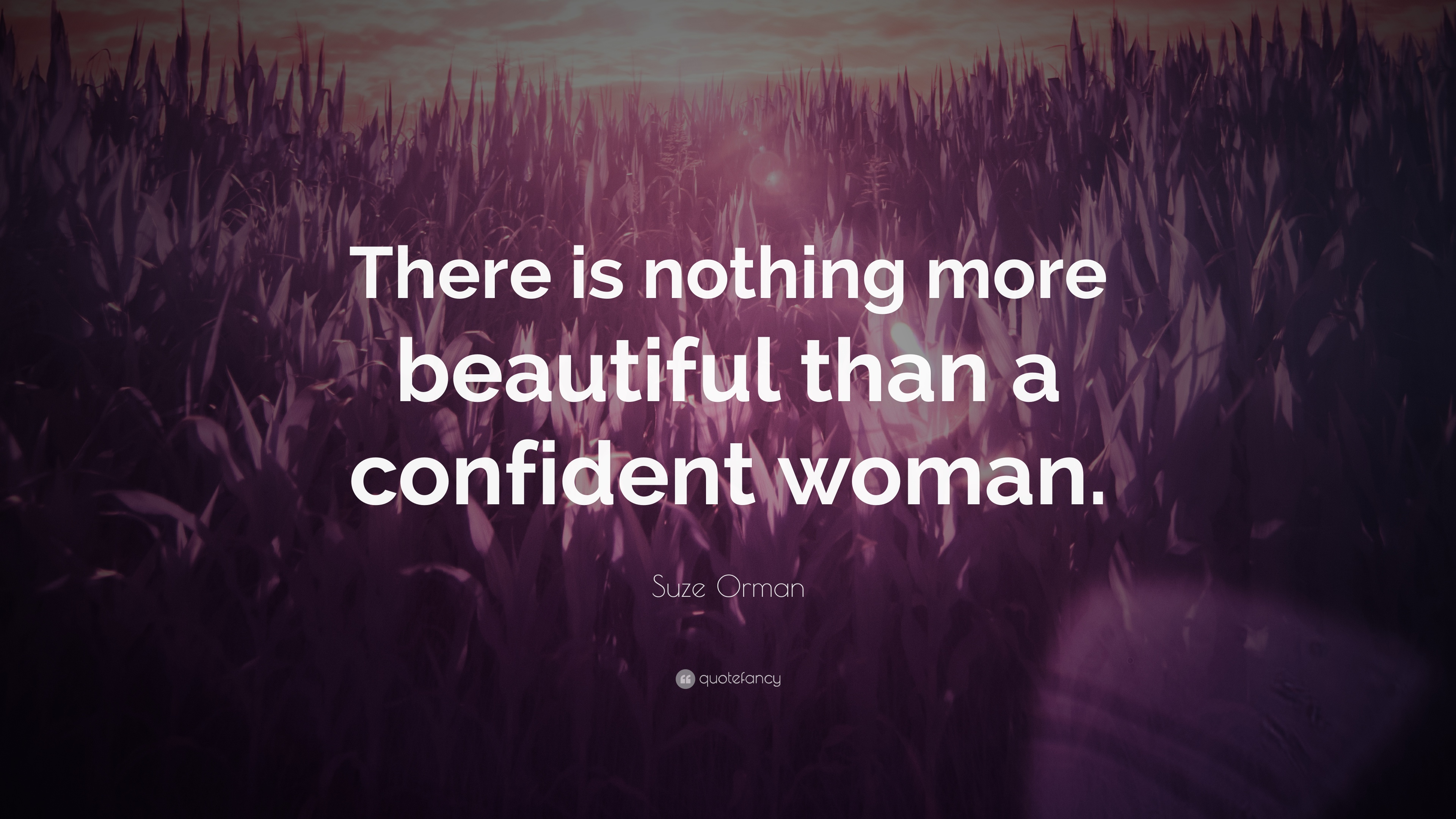 "Suze Orman Quote: ""There Is Nothing More Beautiful Than A"