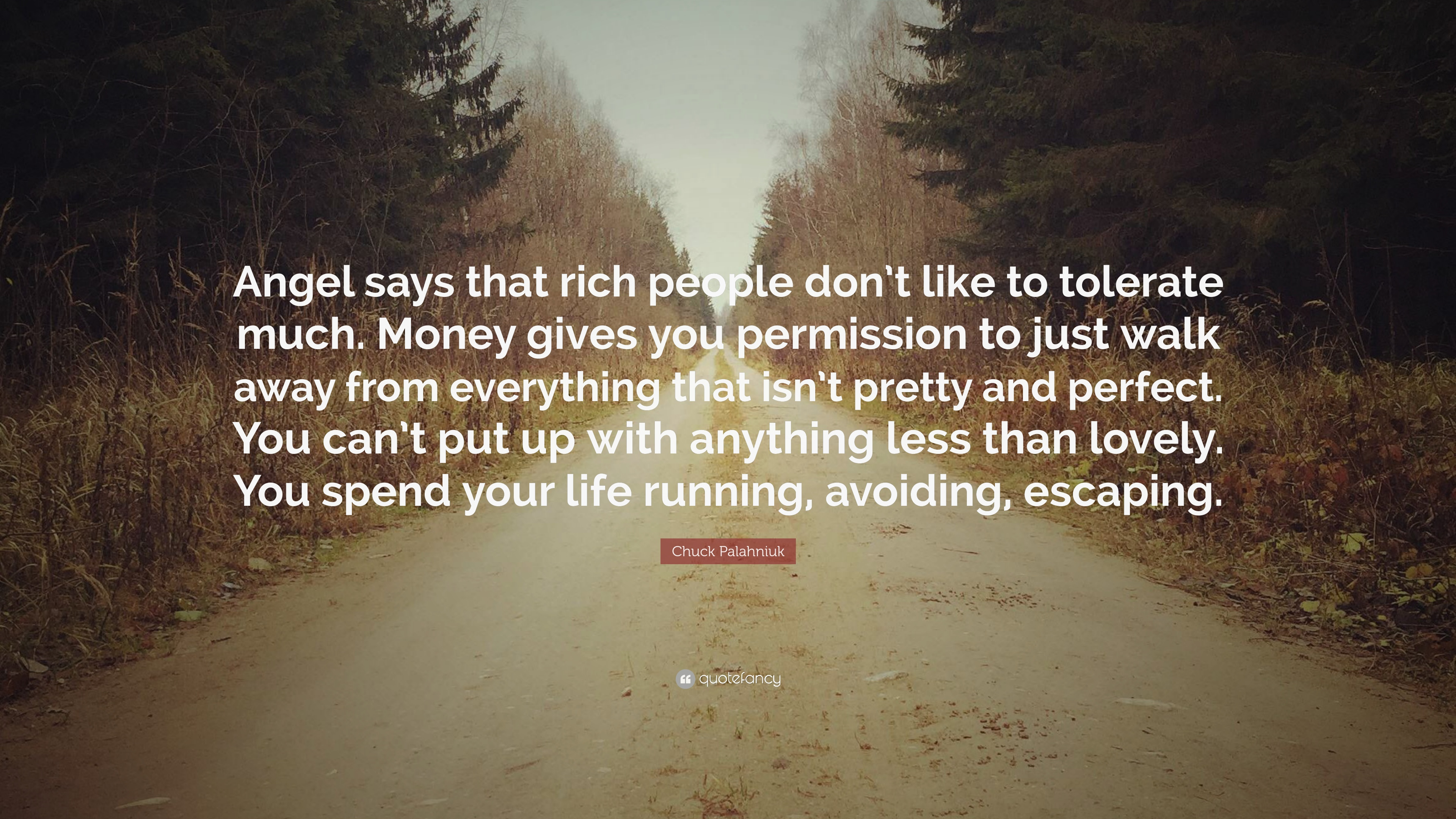 "Chuck Palahniuk Quote: ""Angel says that rich people don't ..."