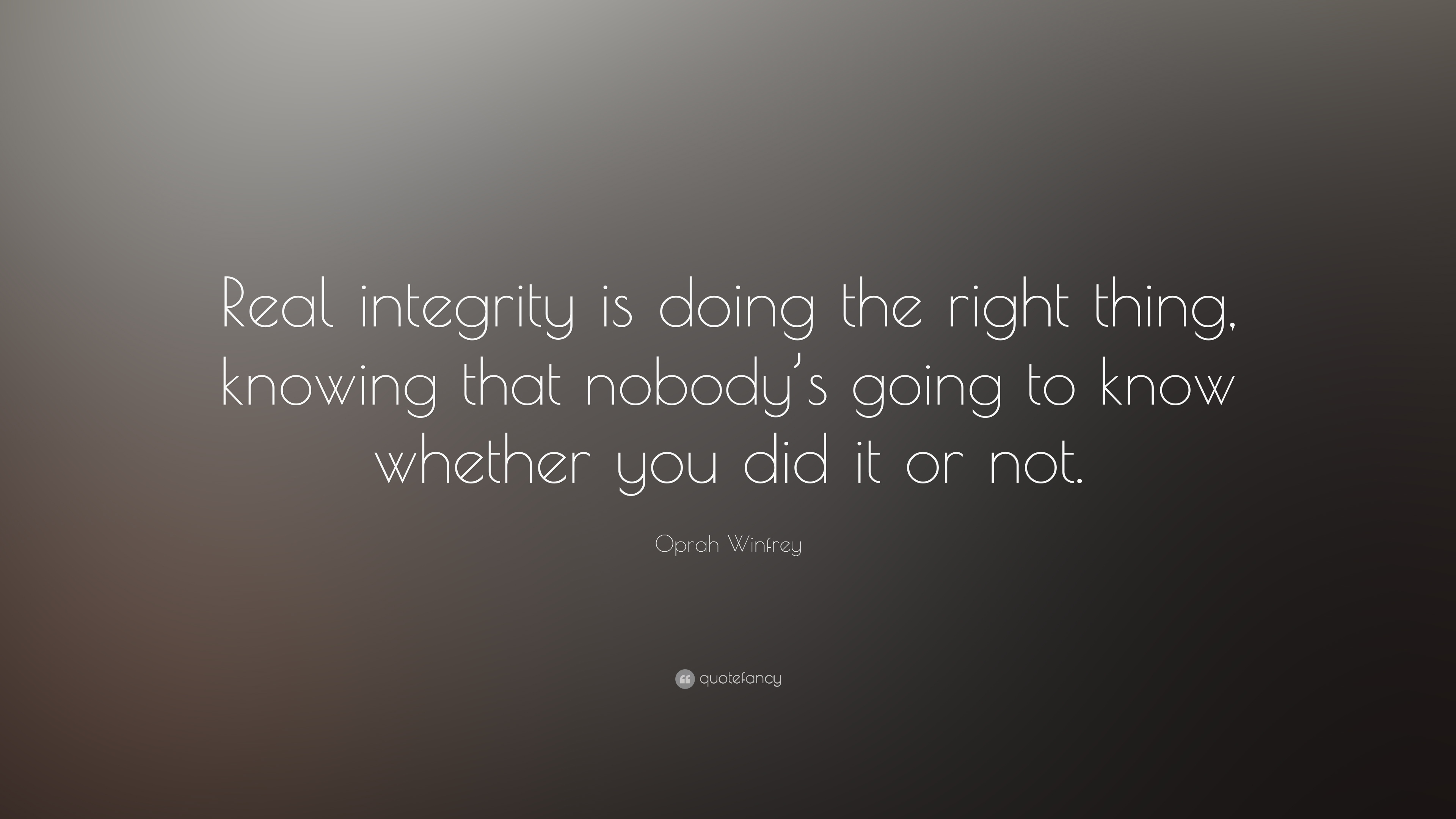 Oprah Winfrey Quote Real Integrity Is Doing The Right Thing