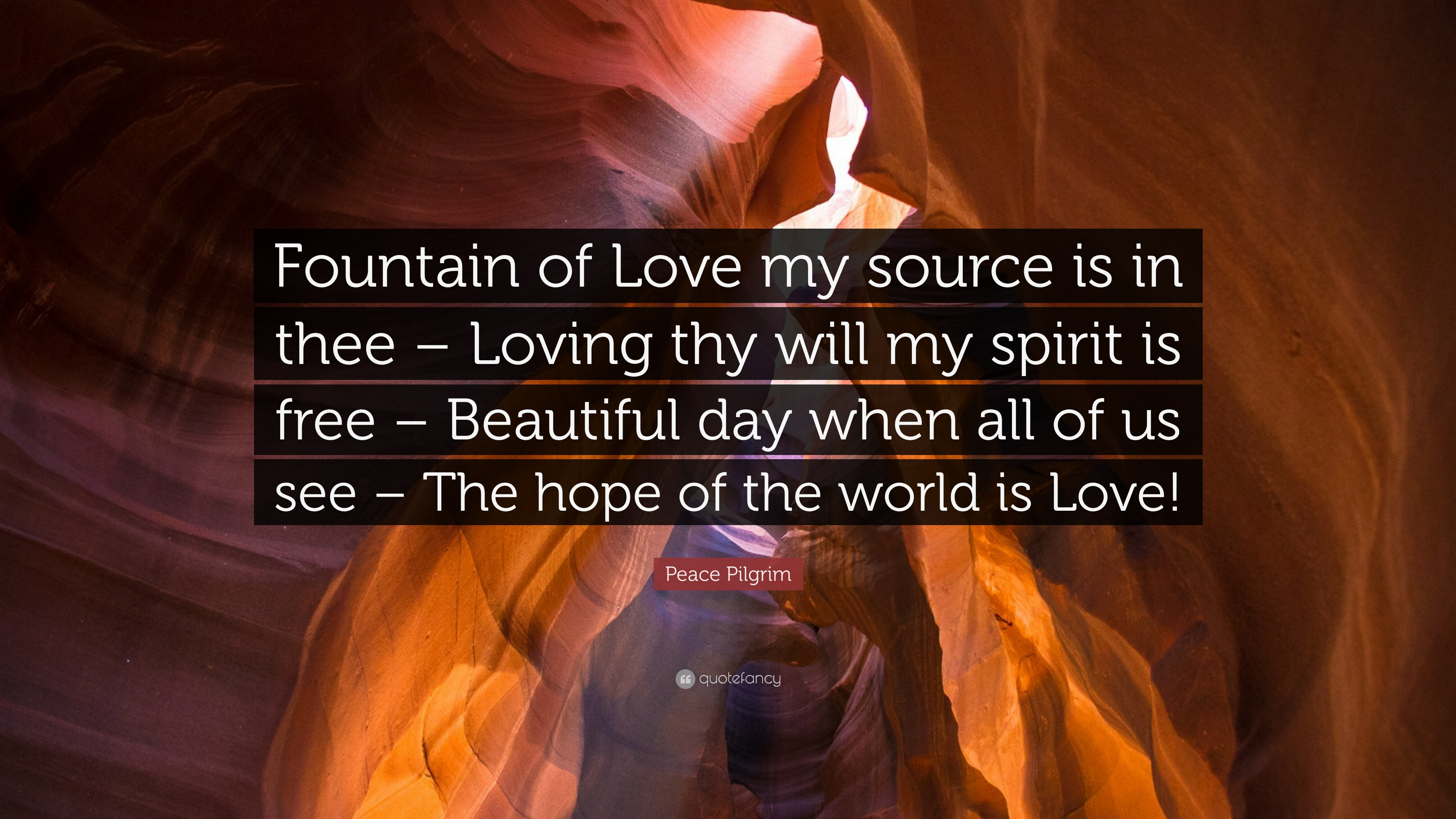 Peace Pilgrim Quote: U201cFountain Of Love My Source Is In Thee U2013 Loving Thy