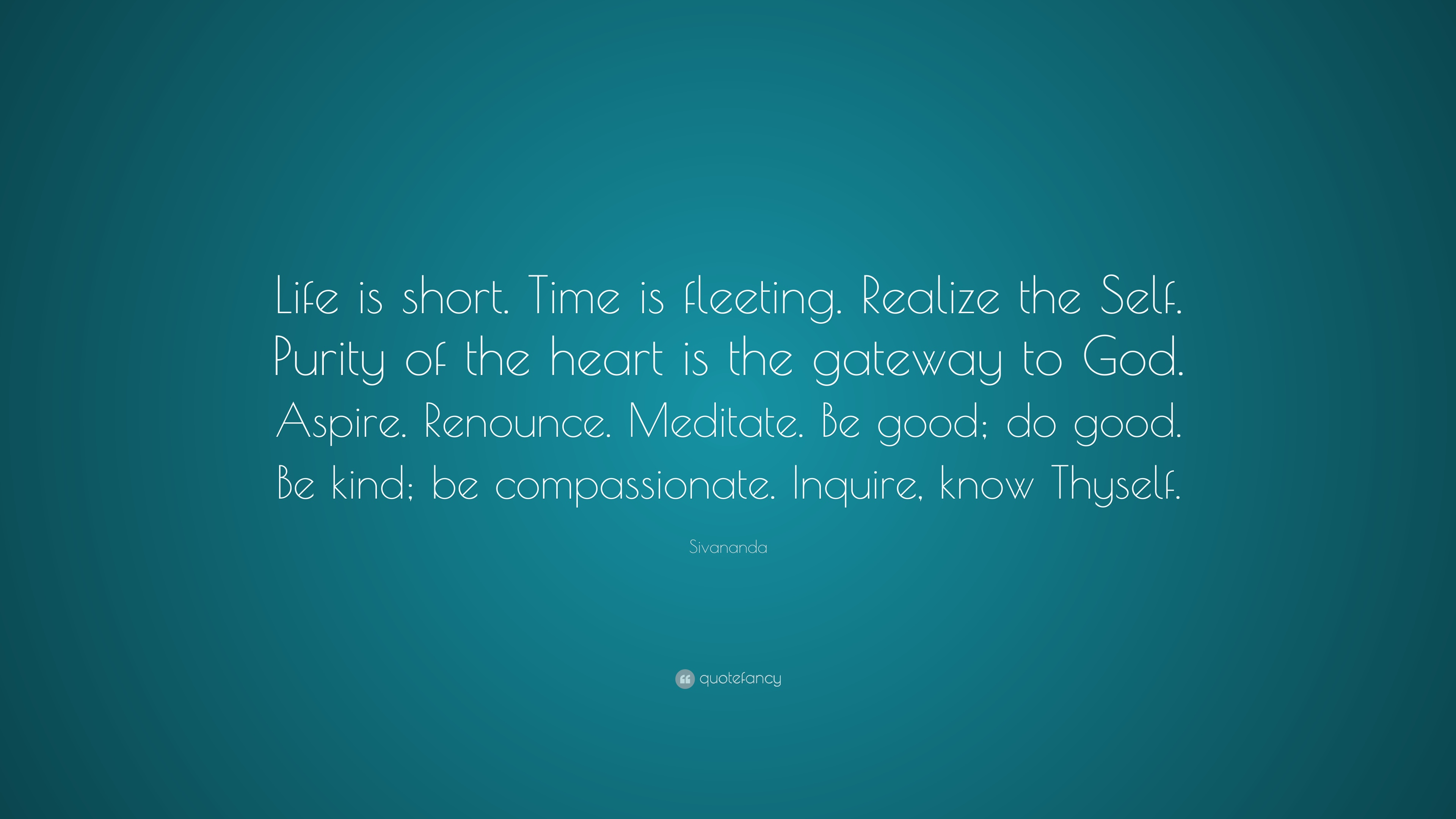 Sivananda Quote Life Is Short Time Is Fleeting Realize The Self