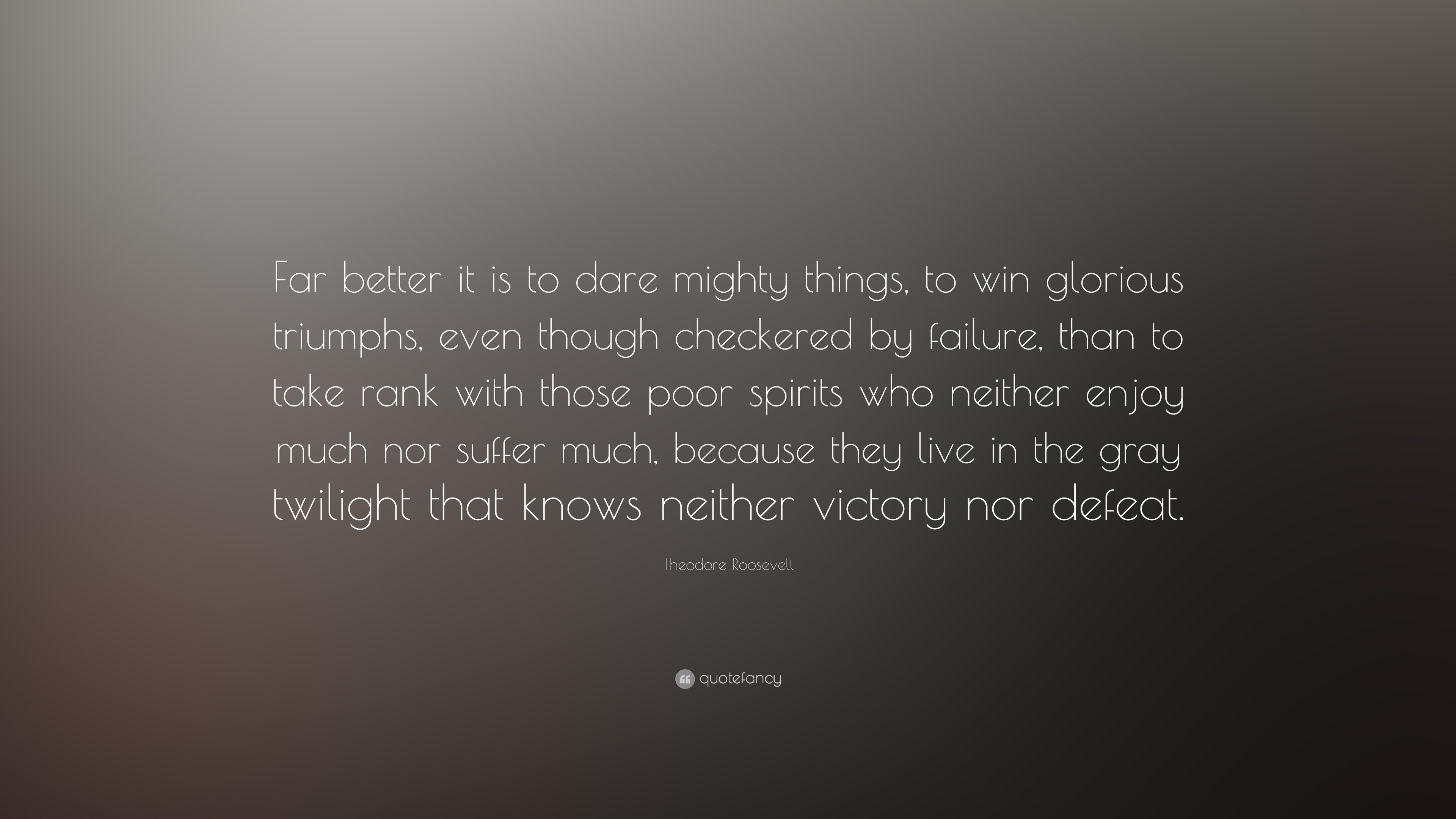 Theodore Roosevelt Quotes Theodore Roosevelt Quotes About Failure