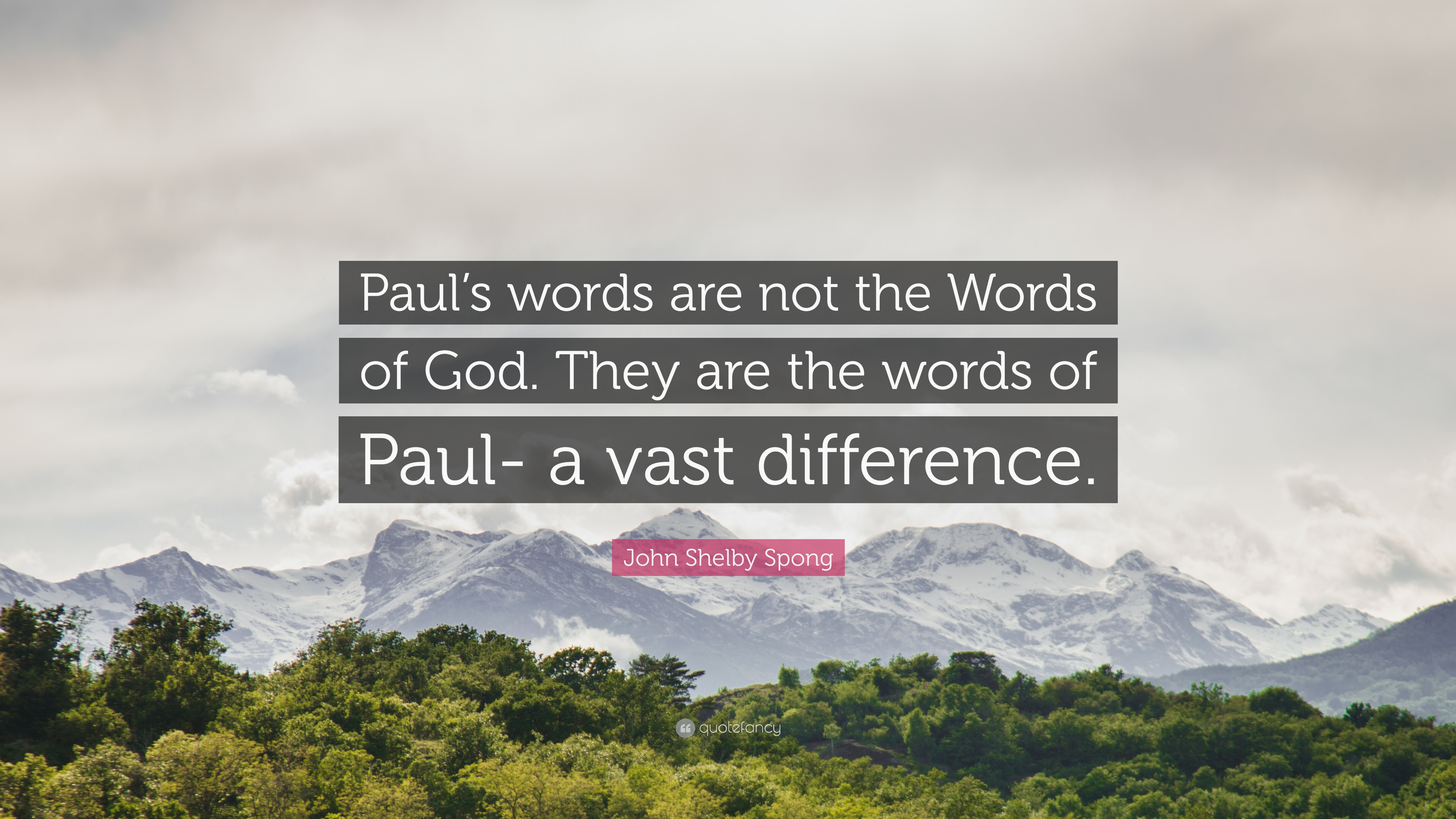John Shelby Spong Quote Pauls Words Are Not The Words Of God