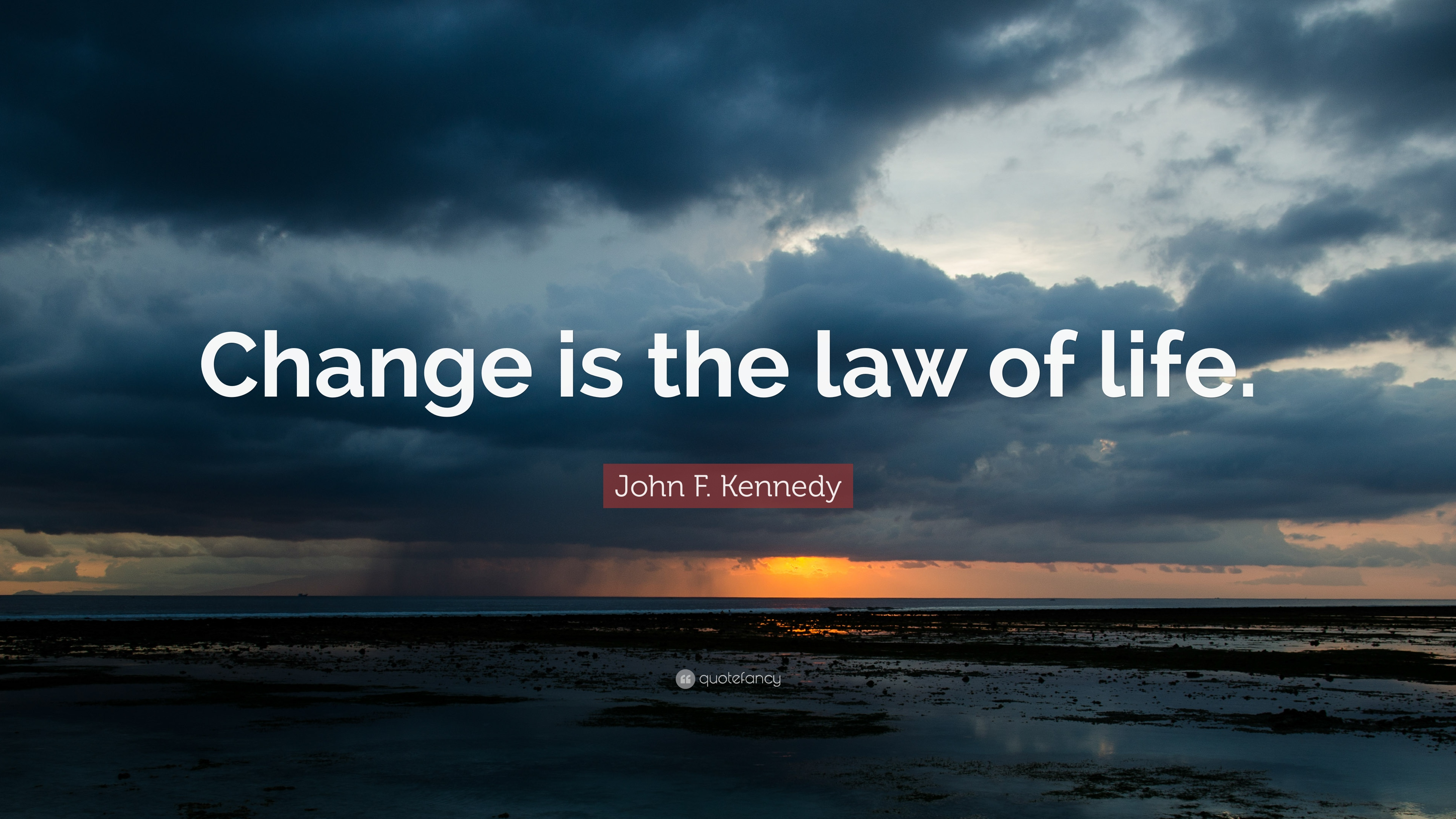 "Laws Of Life Quotes John Fkennedy Quote ""Change Is The Law Of Life."" 12 Wallpapers"