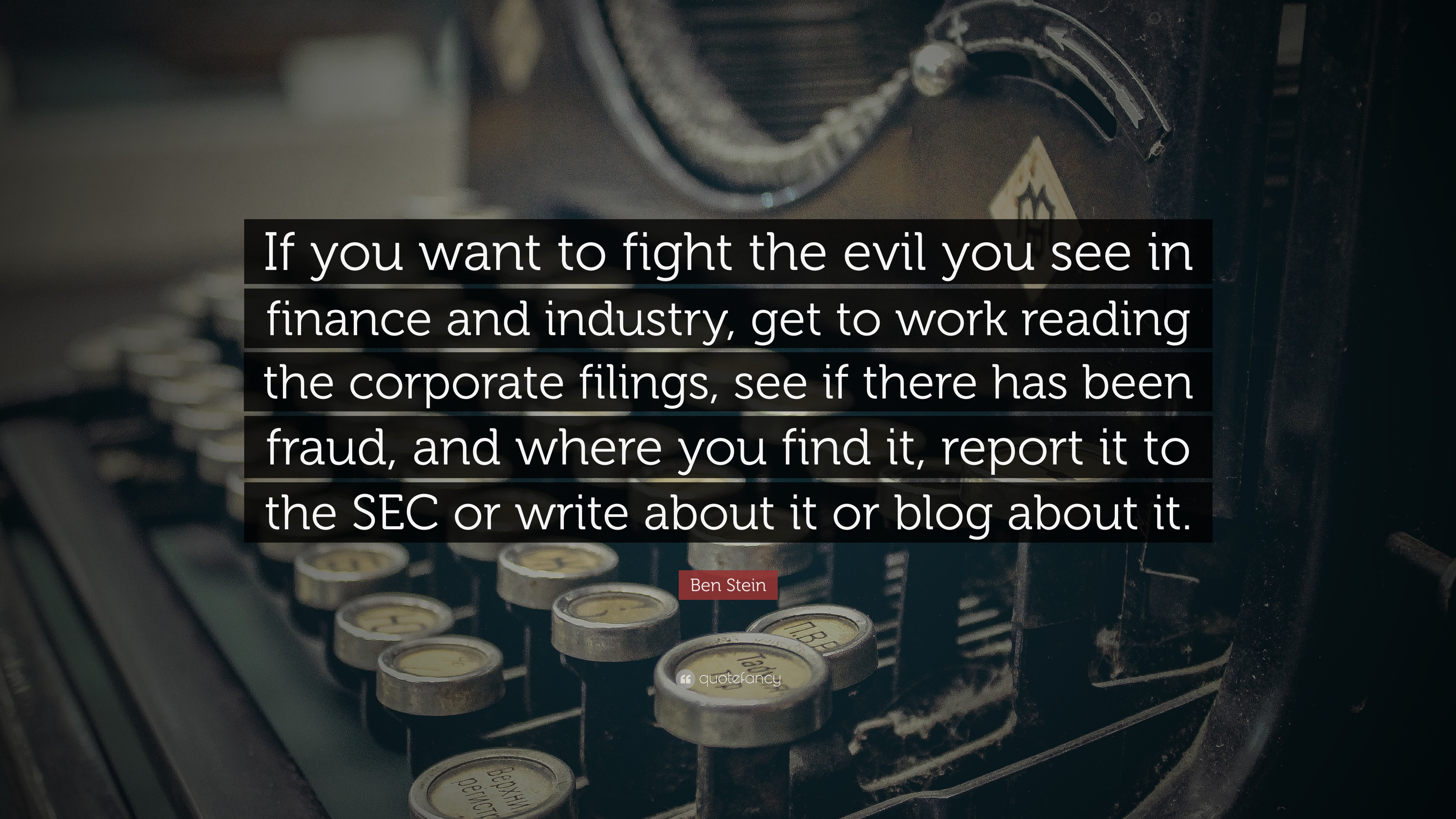 Ben Stein Quote If You Want To Fight The Evil See In Finance