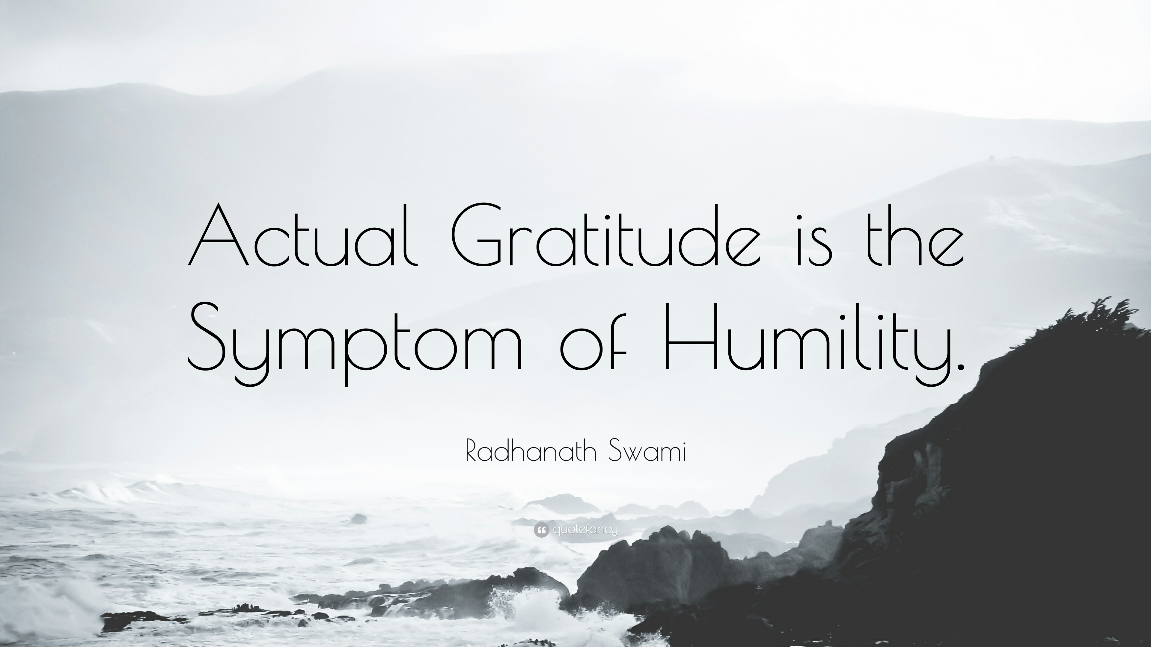 Gratitude Quotes: U201cActual Gratitude Is The Symptom Of Humility.u201d U2014  Radhanath Swami