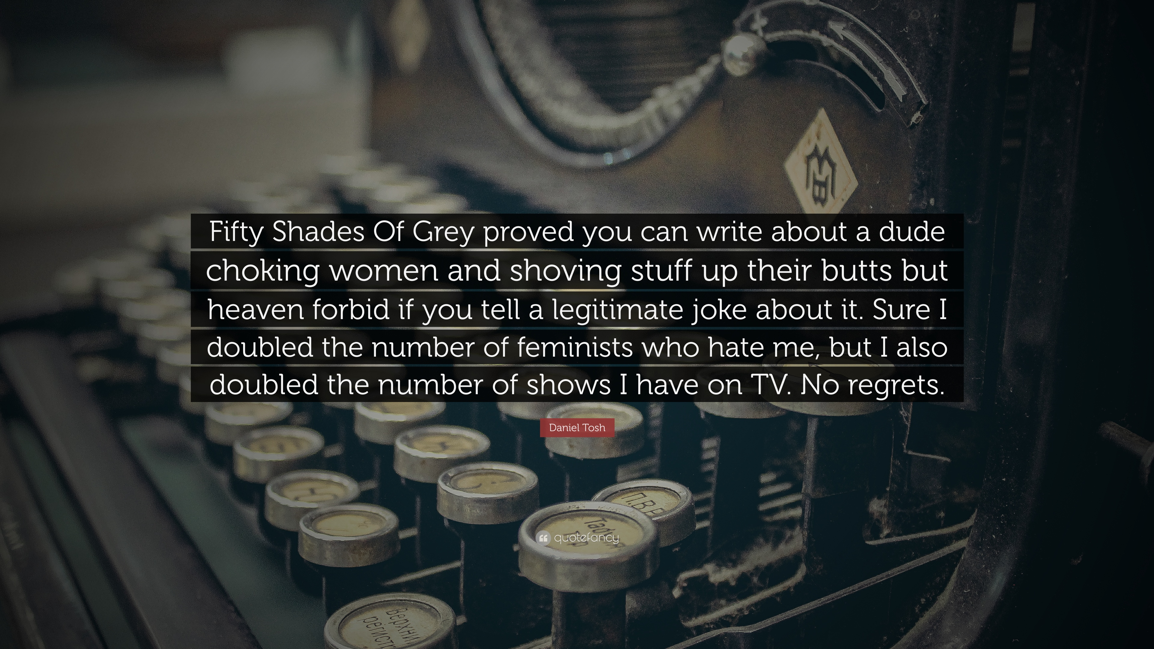 Daniel Tosh Quote Fifty Shades Of Grey Proved You Can Write
