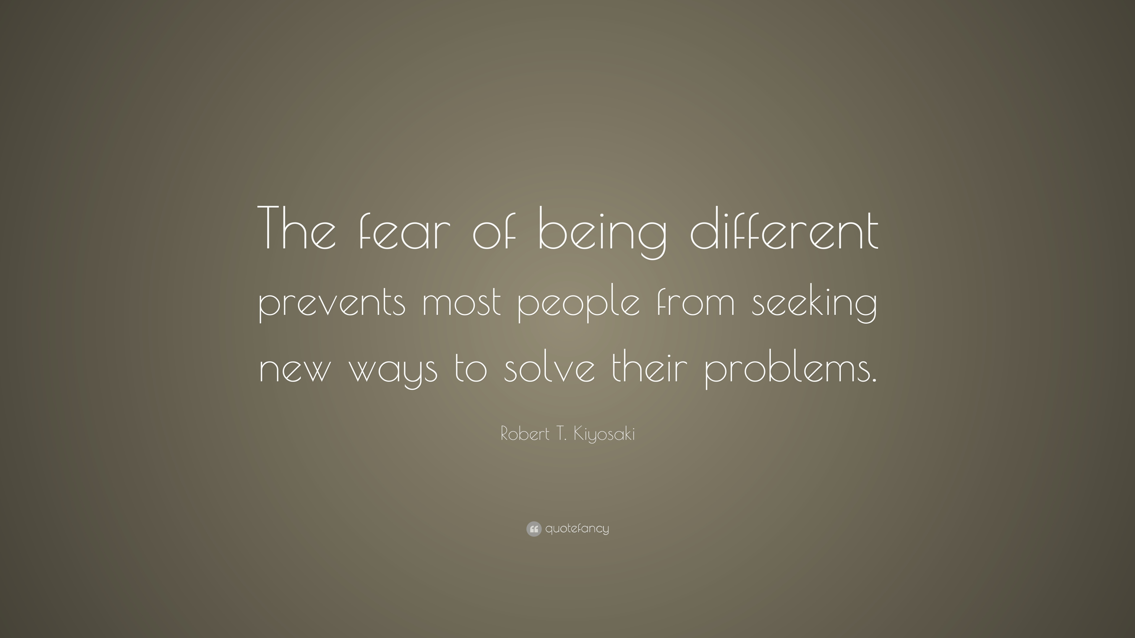"Quotes About Being Different Robert T. Kiyosaki Quote: ""The fear of being different prevents  Quotes About Being Different"