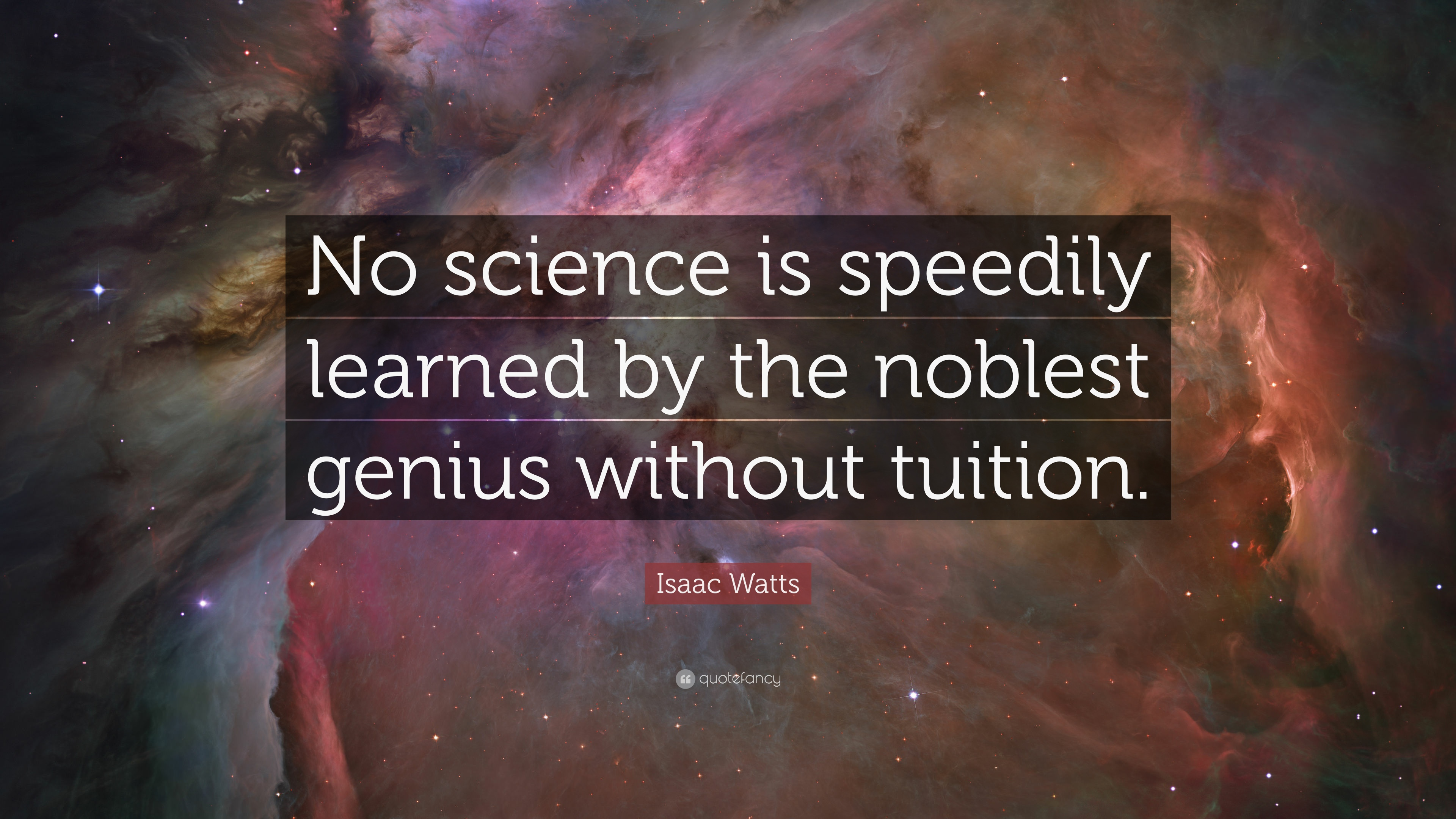 Isaac Watts Quote   U201cno Science Is Speedily Learned By The