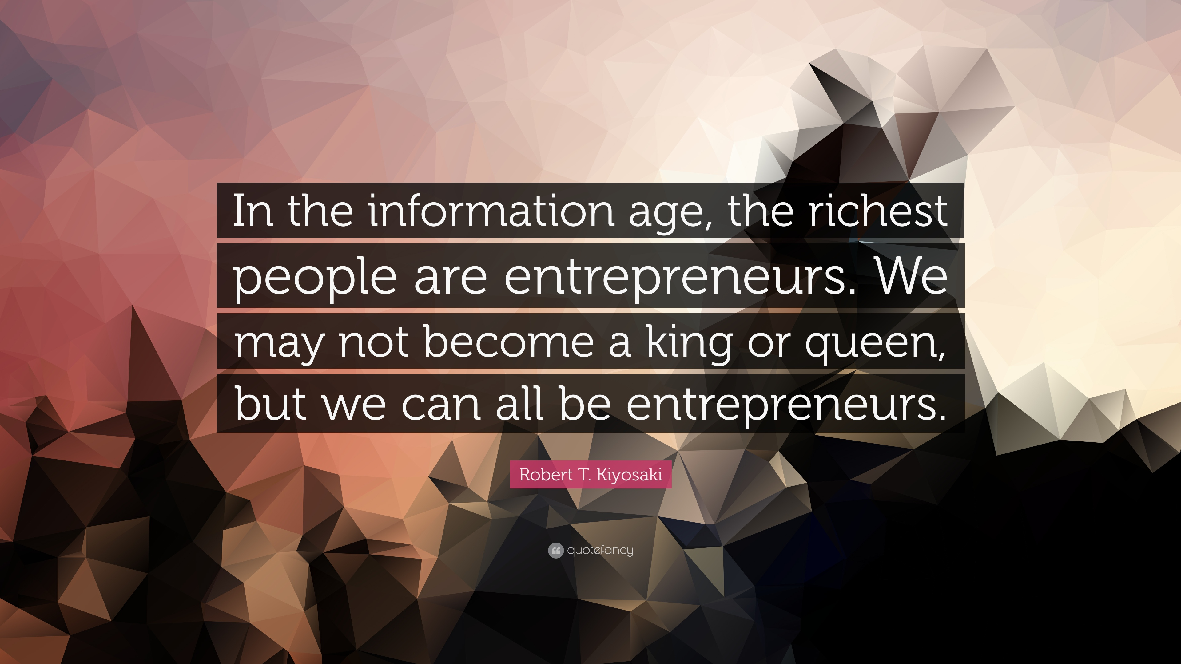 robert t kiyosaki quote in the information age the richest robert t kiyosaki quote in the information age the richest people are