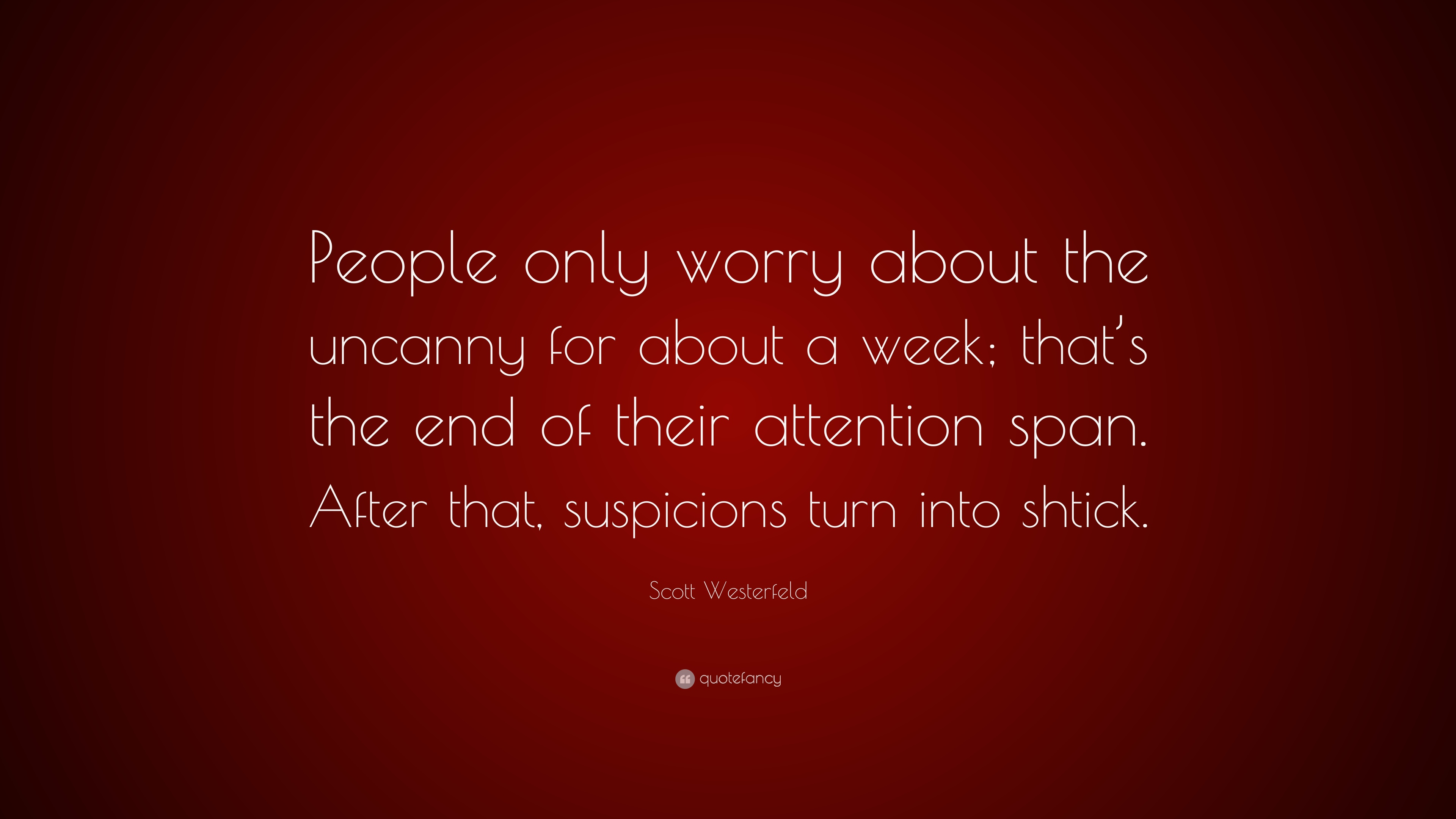 Scott Westerfeld Quote People Only Worry About The Uncanny For