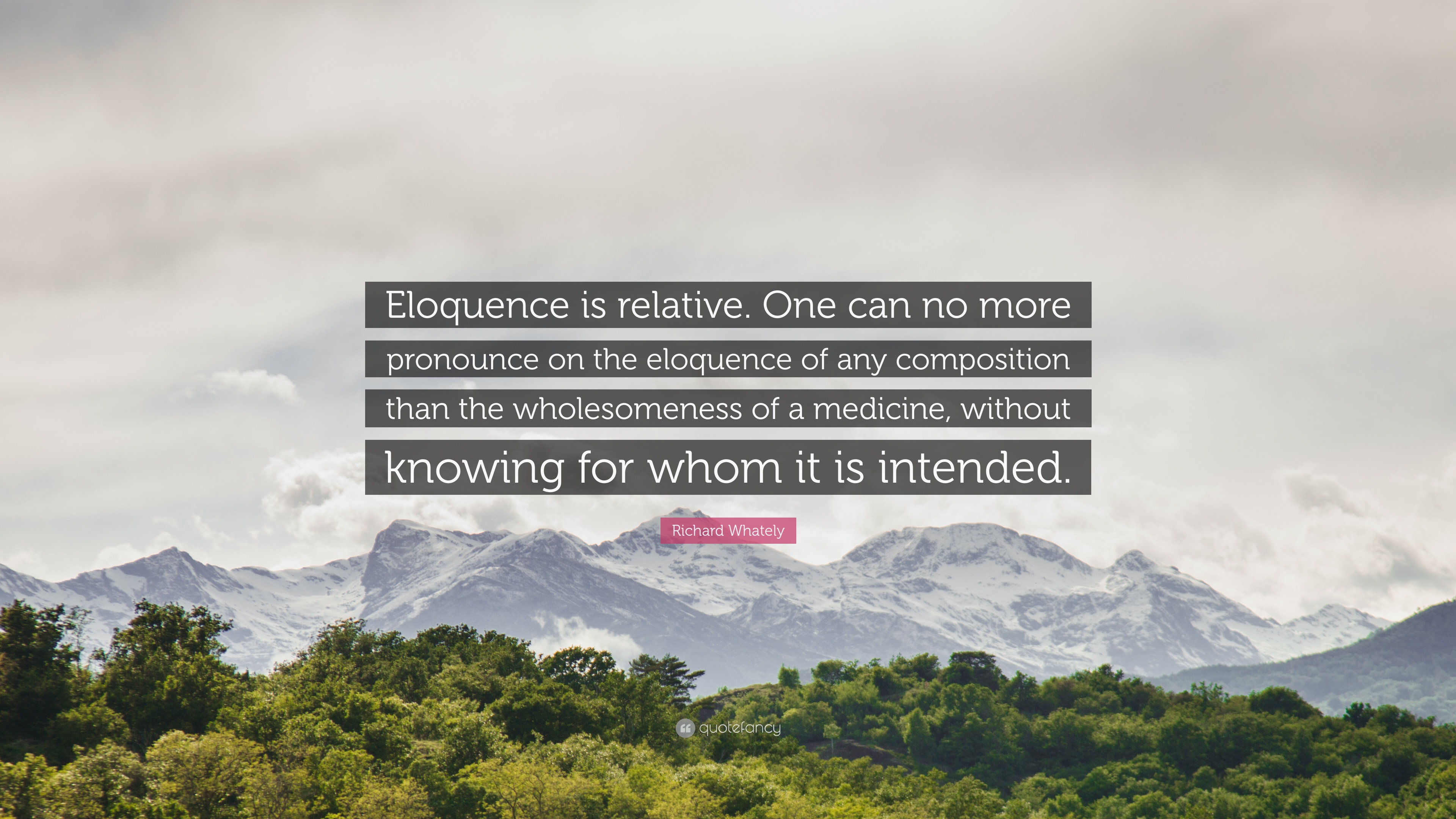 """Richard Whately Quote: """"Eloquence is relative. One can no more"""