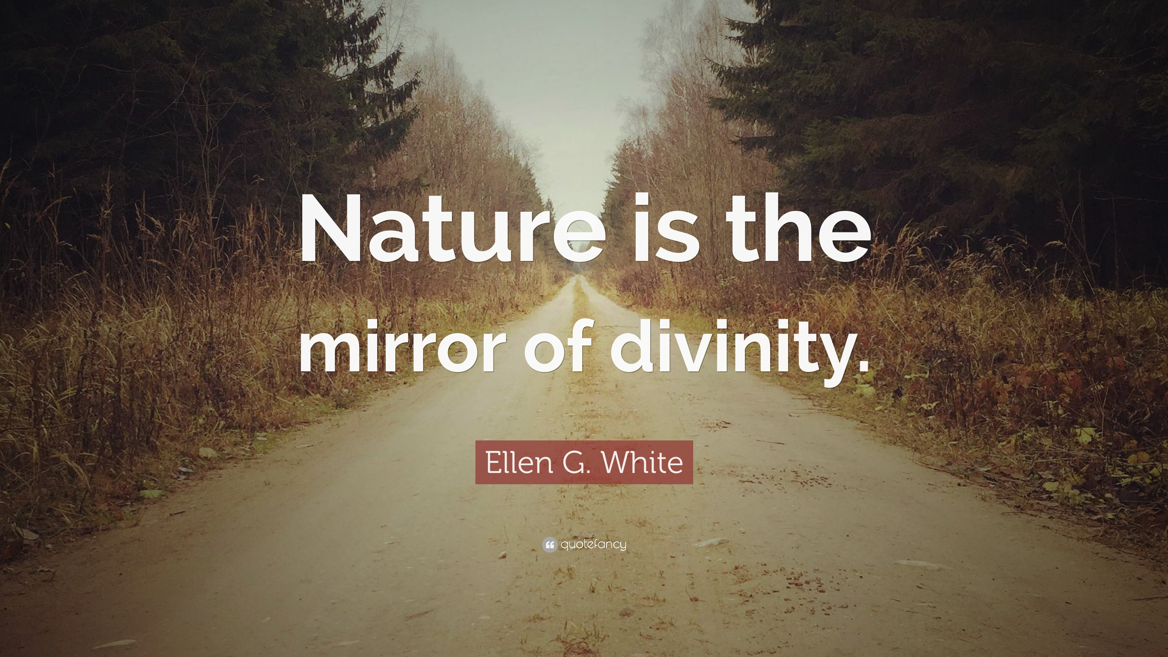 Ellen G White Quote Nature Is The Mirror Of Divinity 9