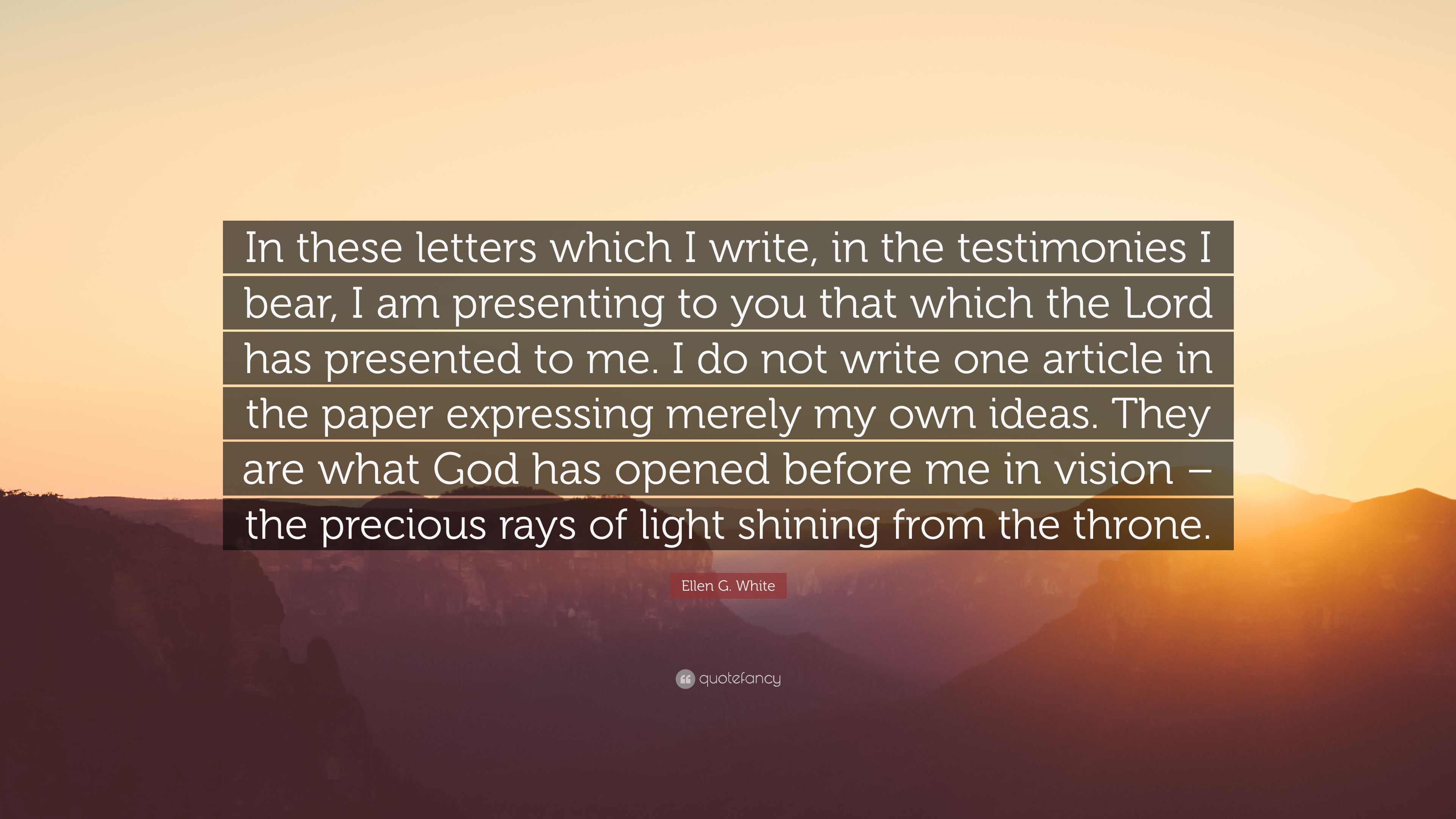 Ellen g white quote in these letters
