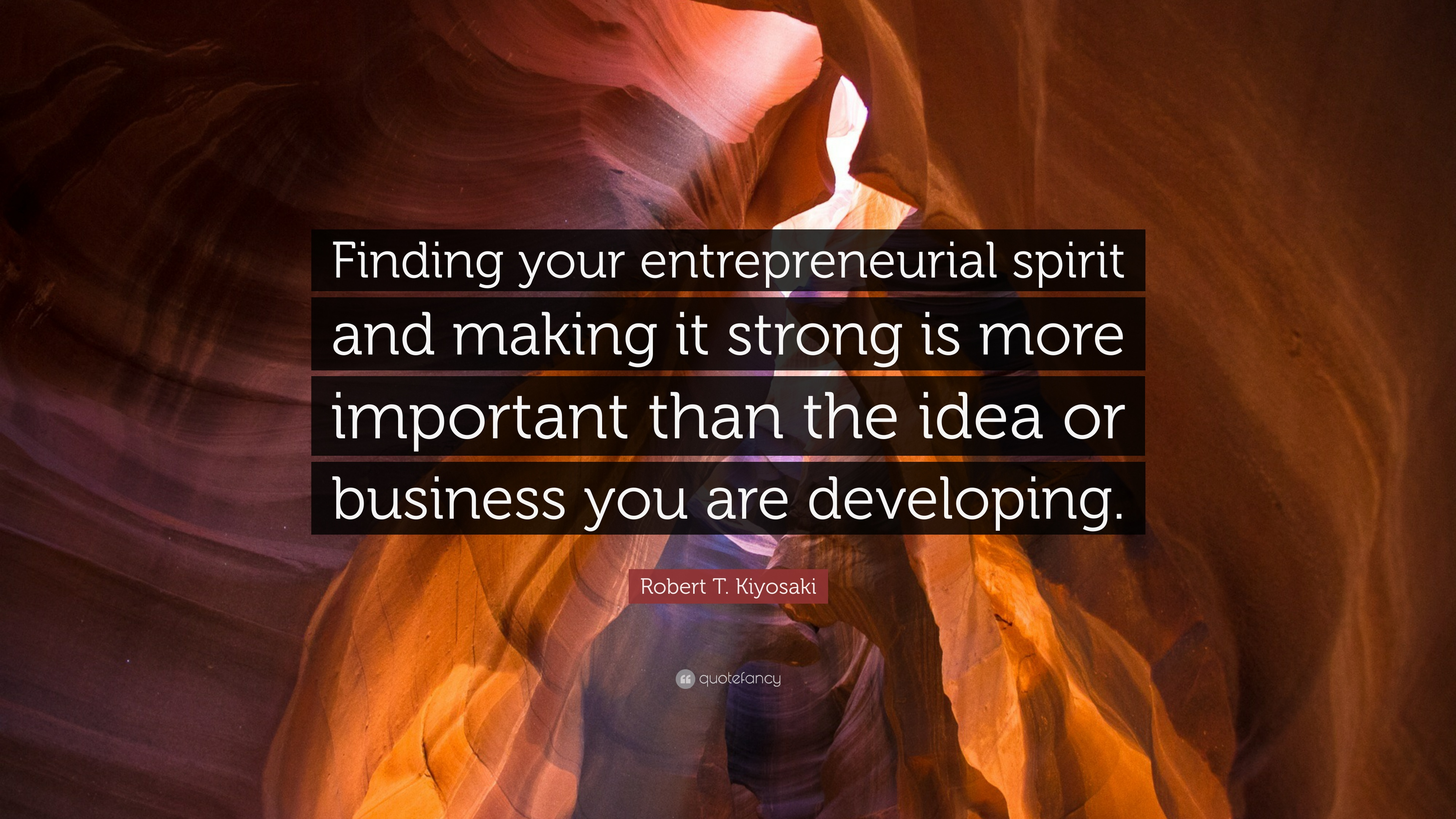 robert t kiyosaki quote finding your entrepreneurial spirit and robert t kiyosaki quote finding your entrepreneurial spirit and making it strong is