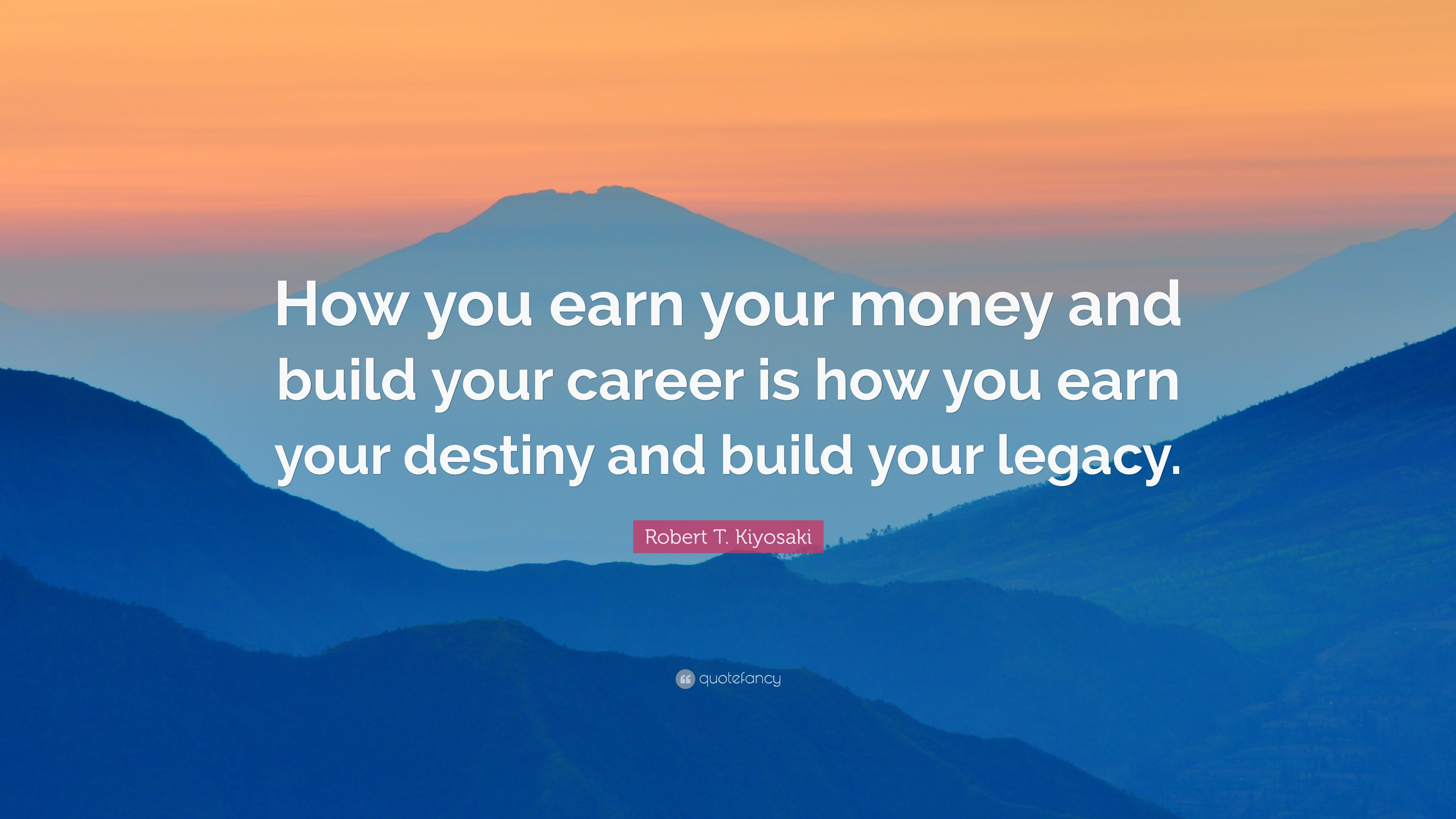 Robert T Kiyosaki Quote How You Earn Your Money And Build Your