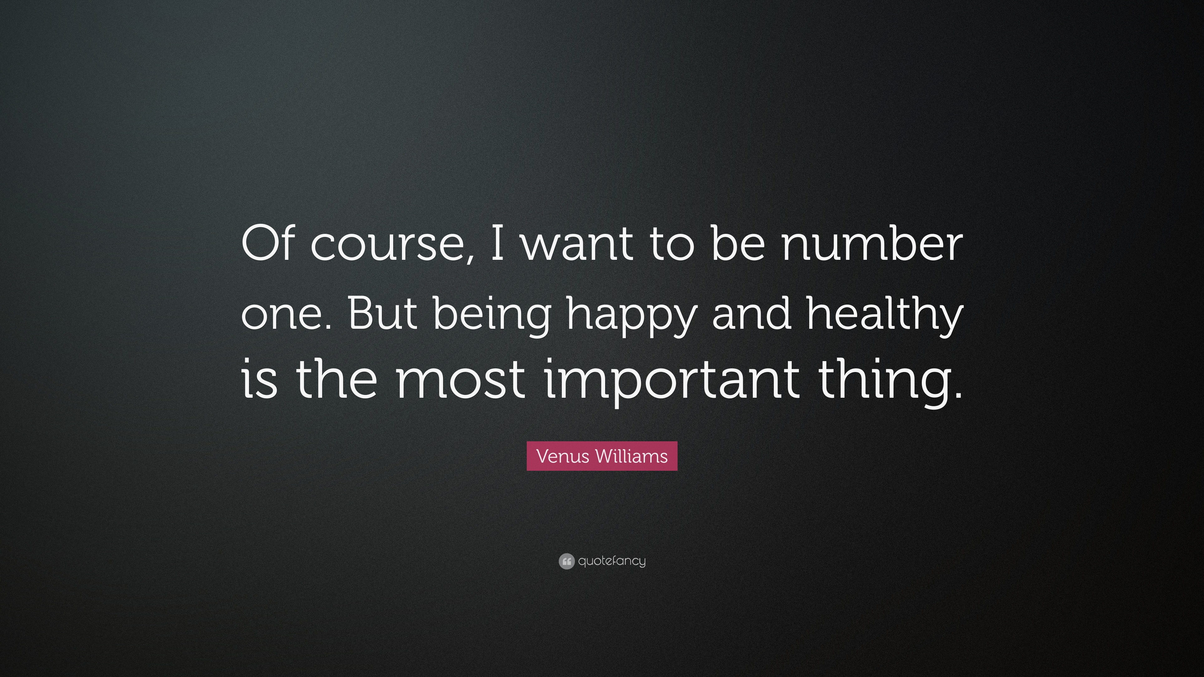 Being Happy Quotes: U201cOf Course, I Want To Be Number One. But