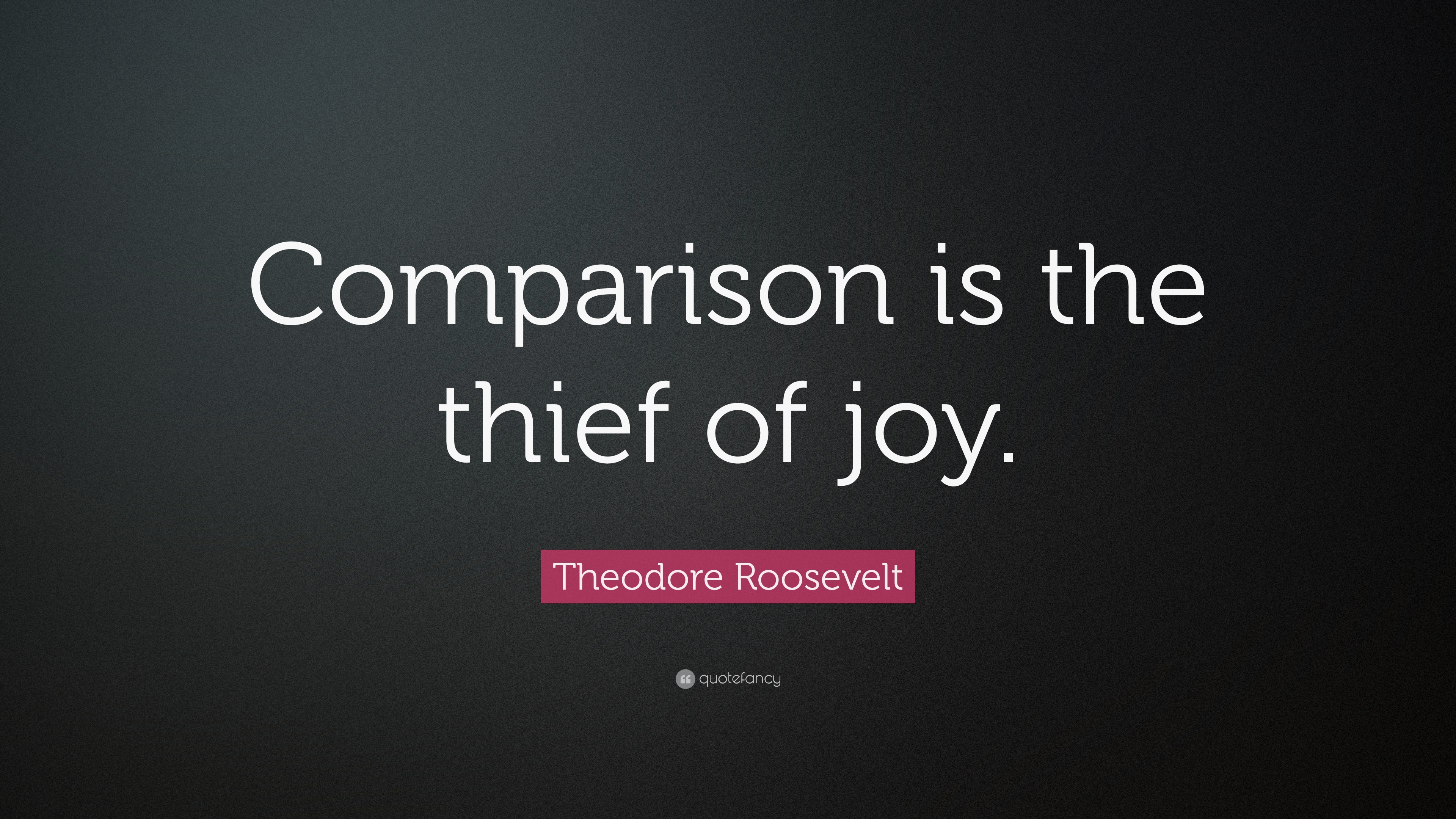 Image result for comparison is the thief of joy quote