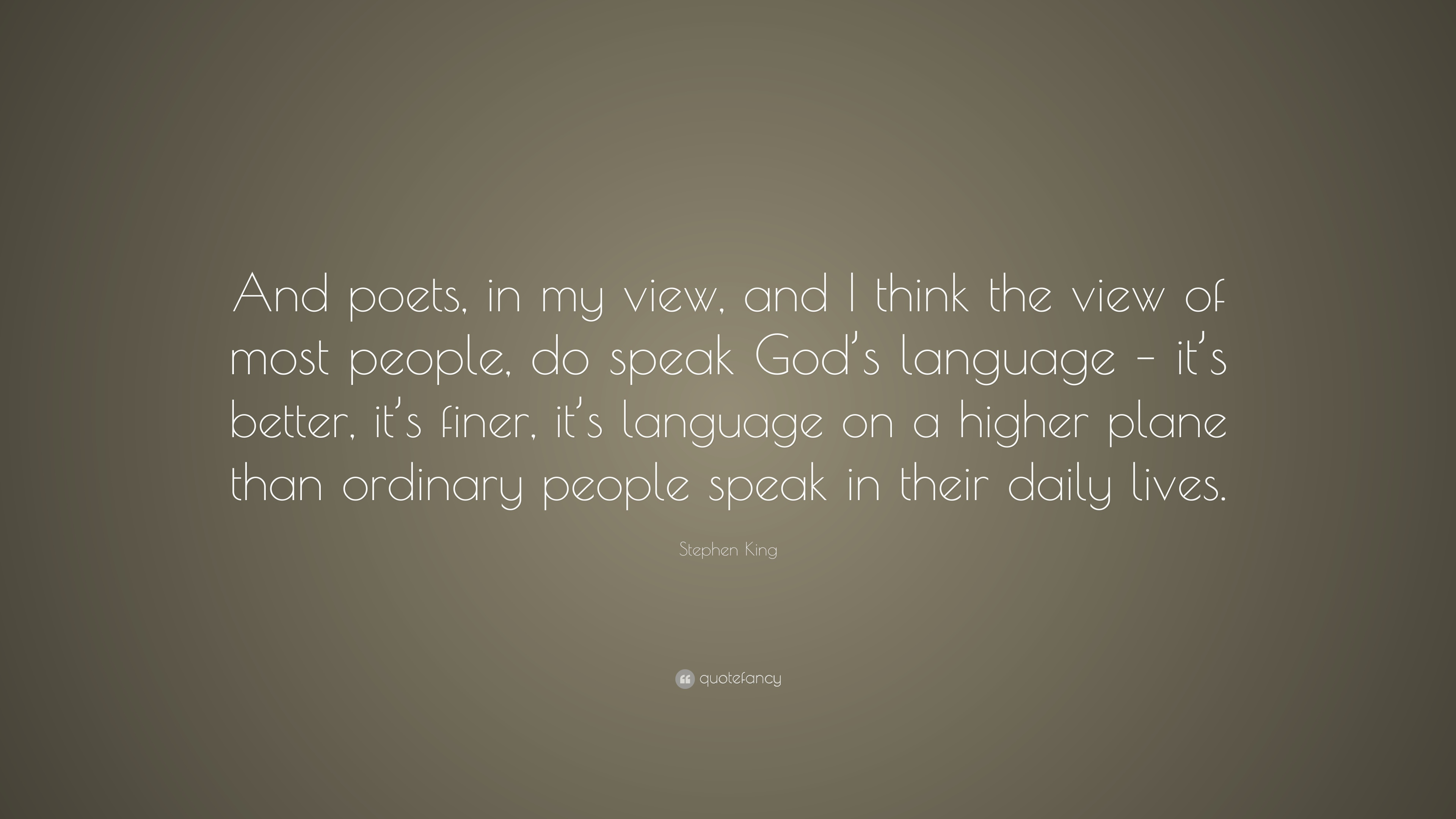 Stephen king quote and poets in my view and i think the view of