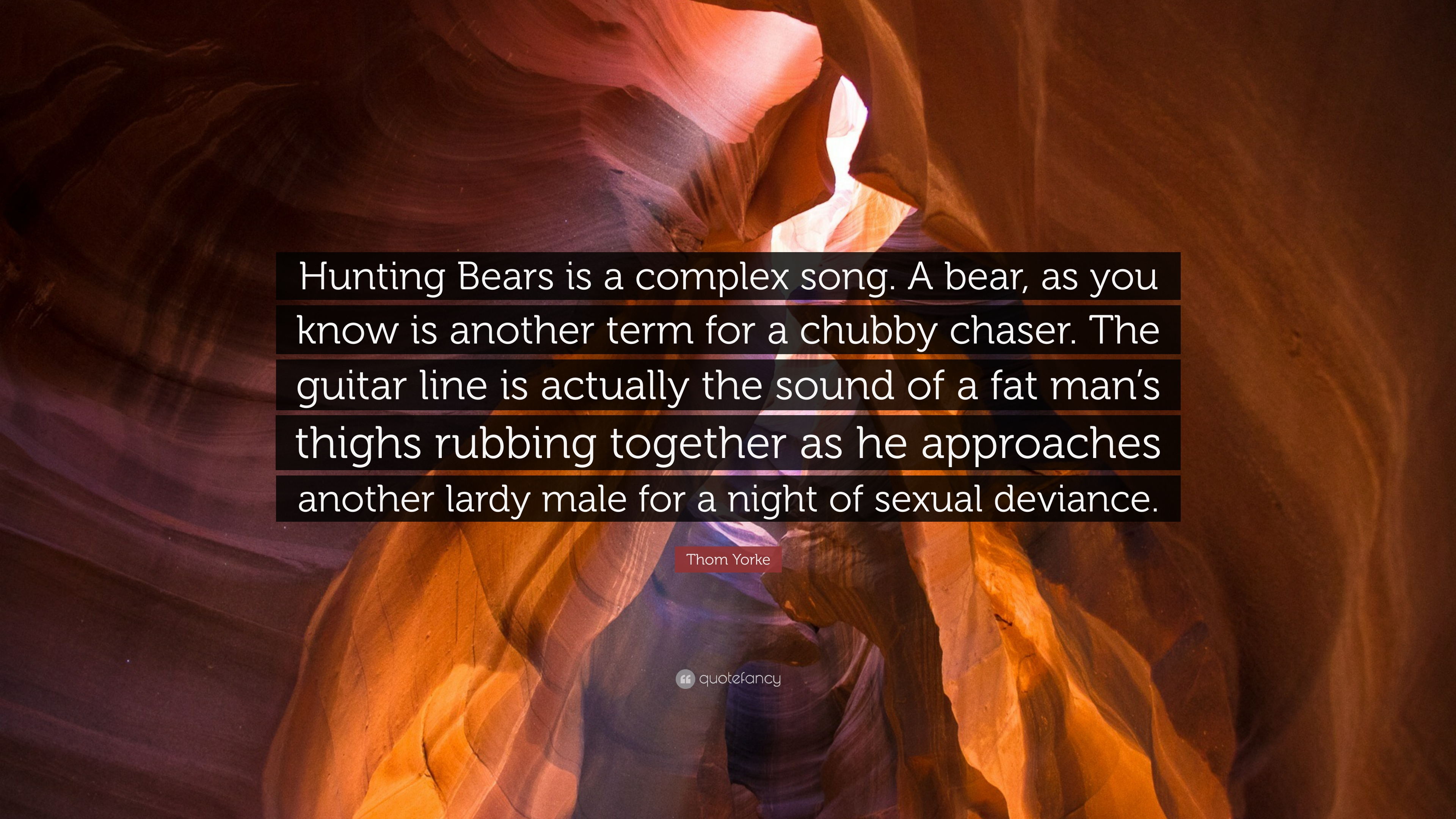 "Thom Yorke Quote: ""Hunting Bears is a complex song. A bear ..."