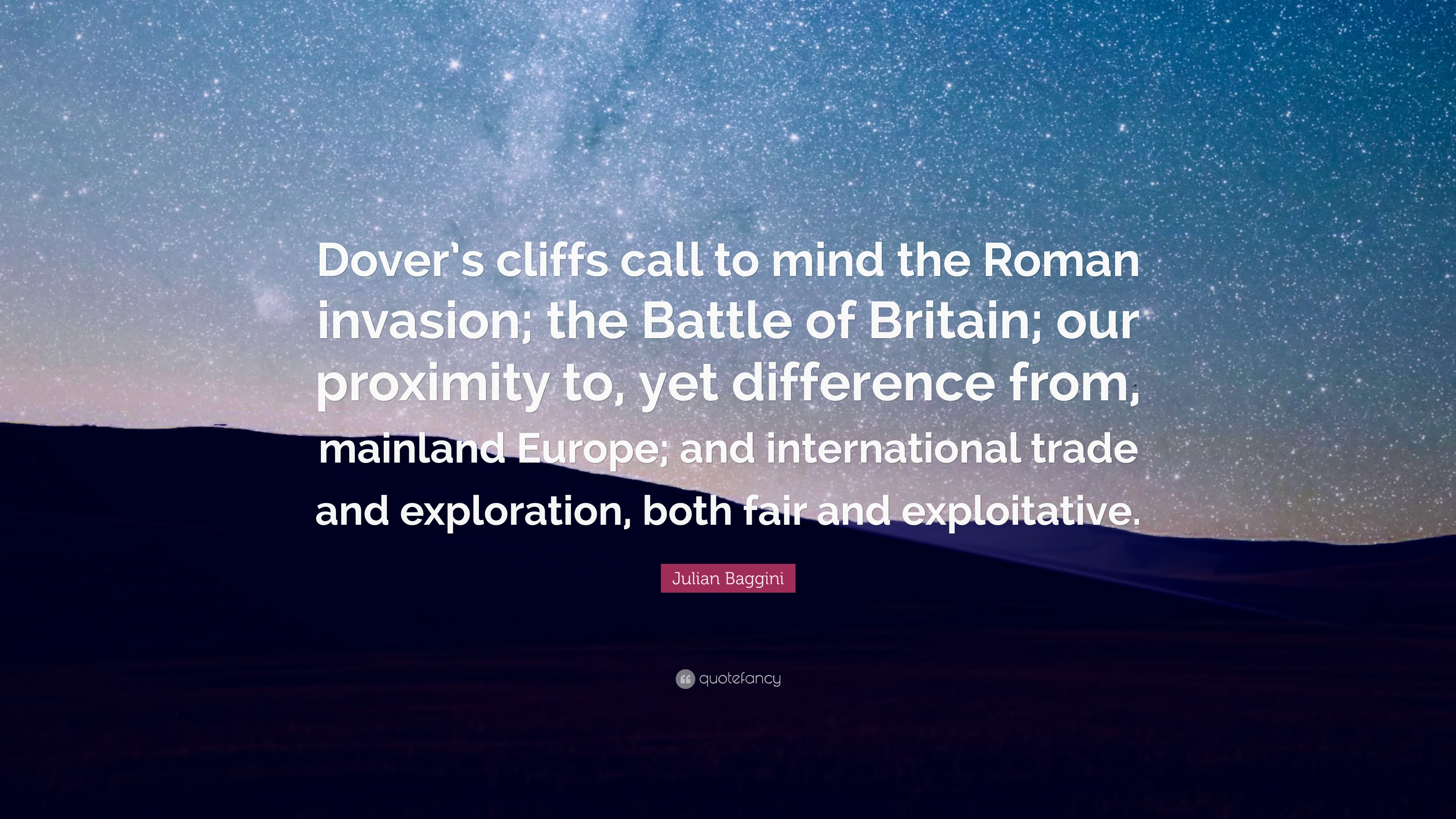 Julian Baggini Quote Dovers Cliffs Call To Mind The Roman