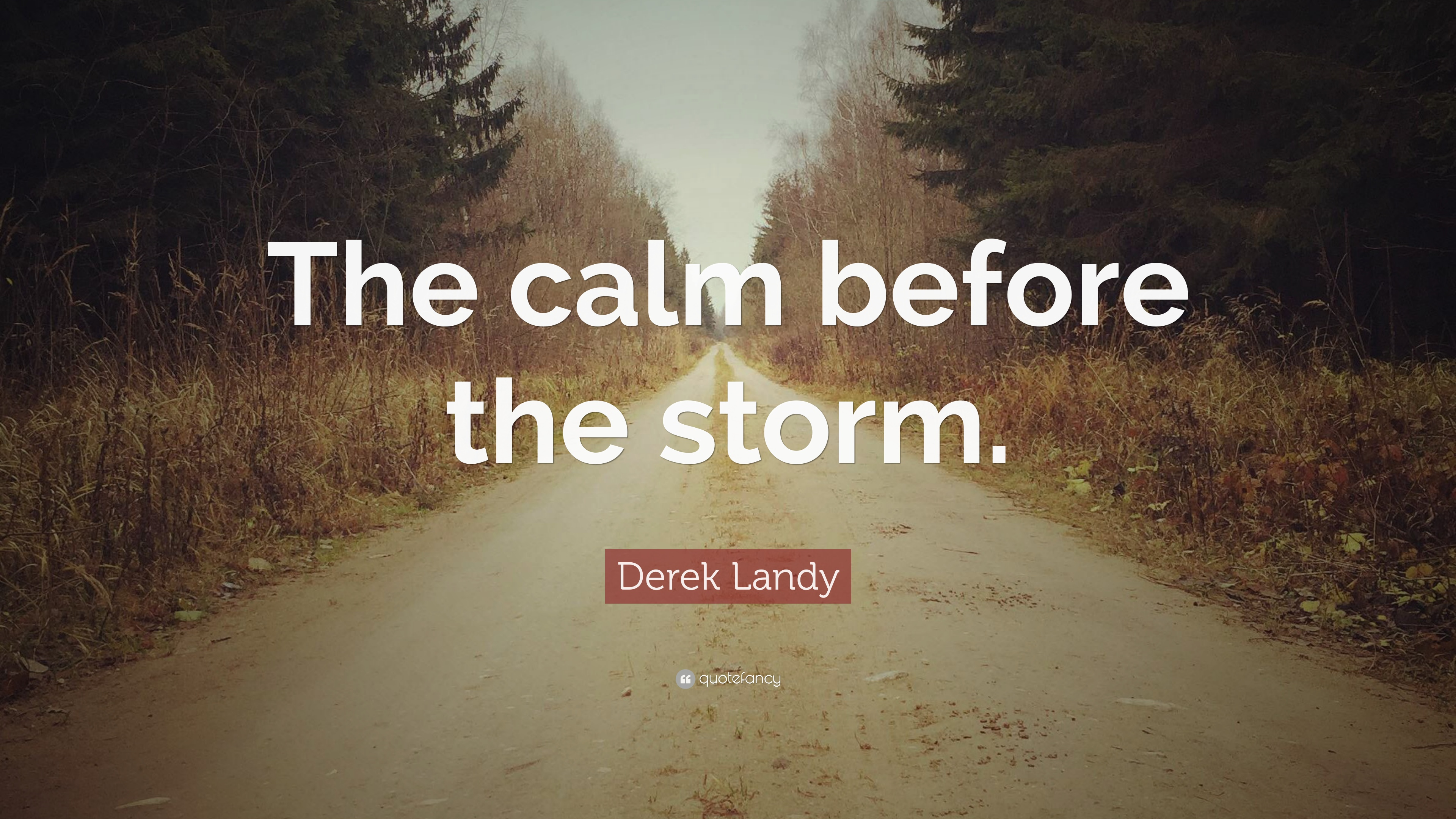 "Derek Landy Quote: ""The calm before the storm."" (7 ..."