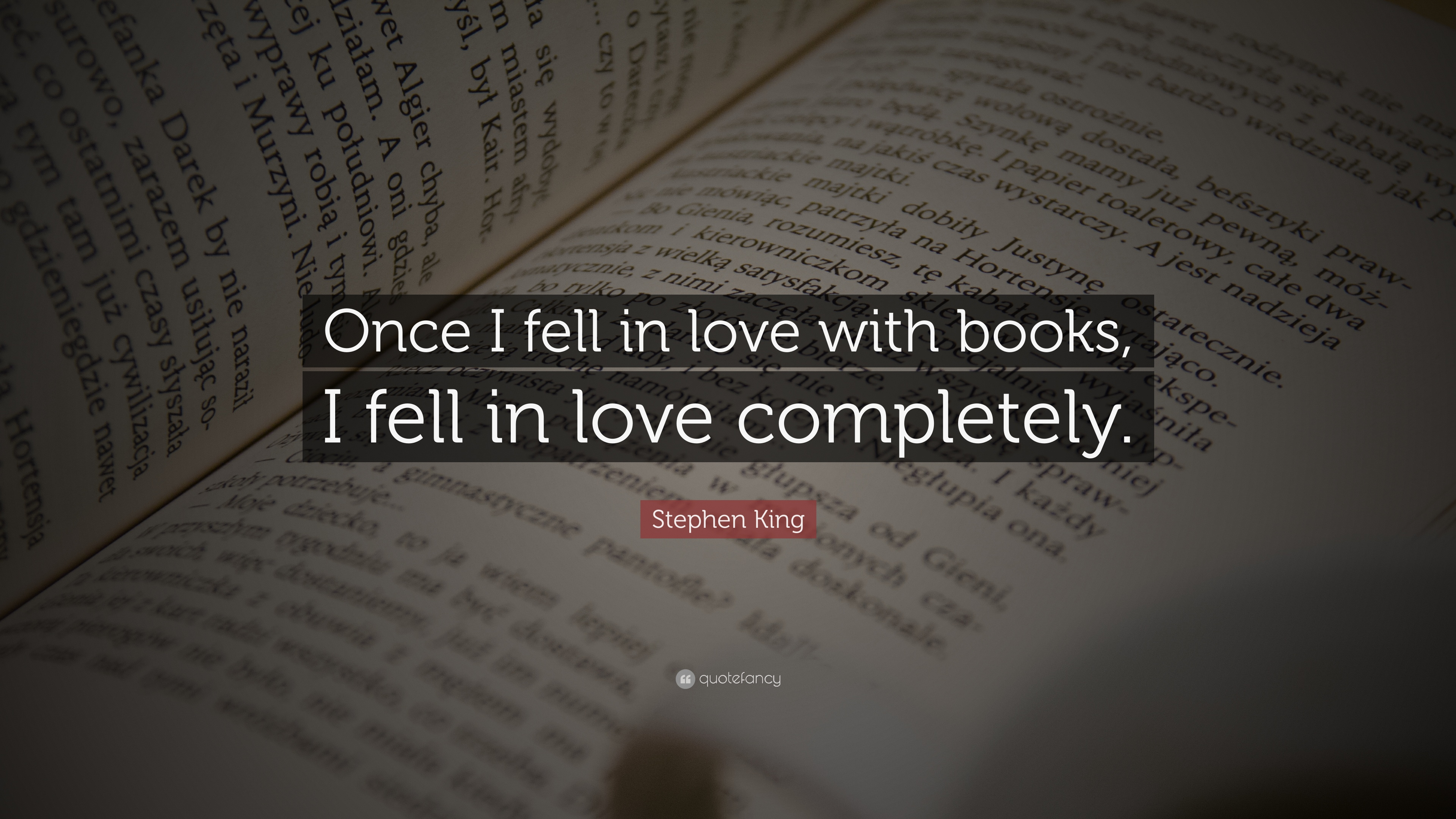 "Book Love Quotes Stephen King Quote ""Once I Fell In Love With Books I Fell In"